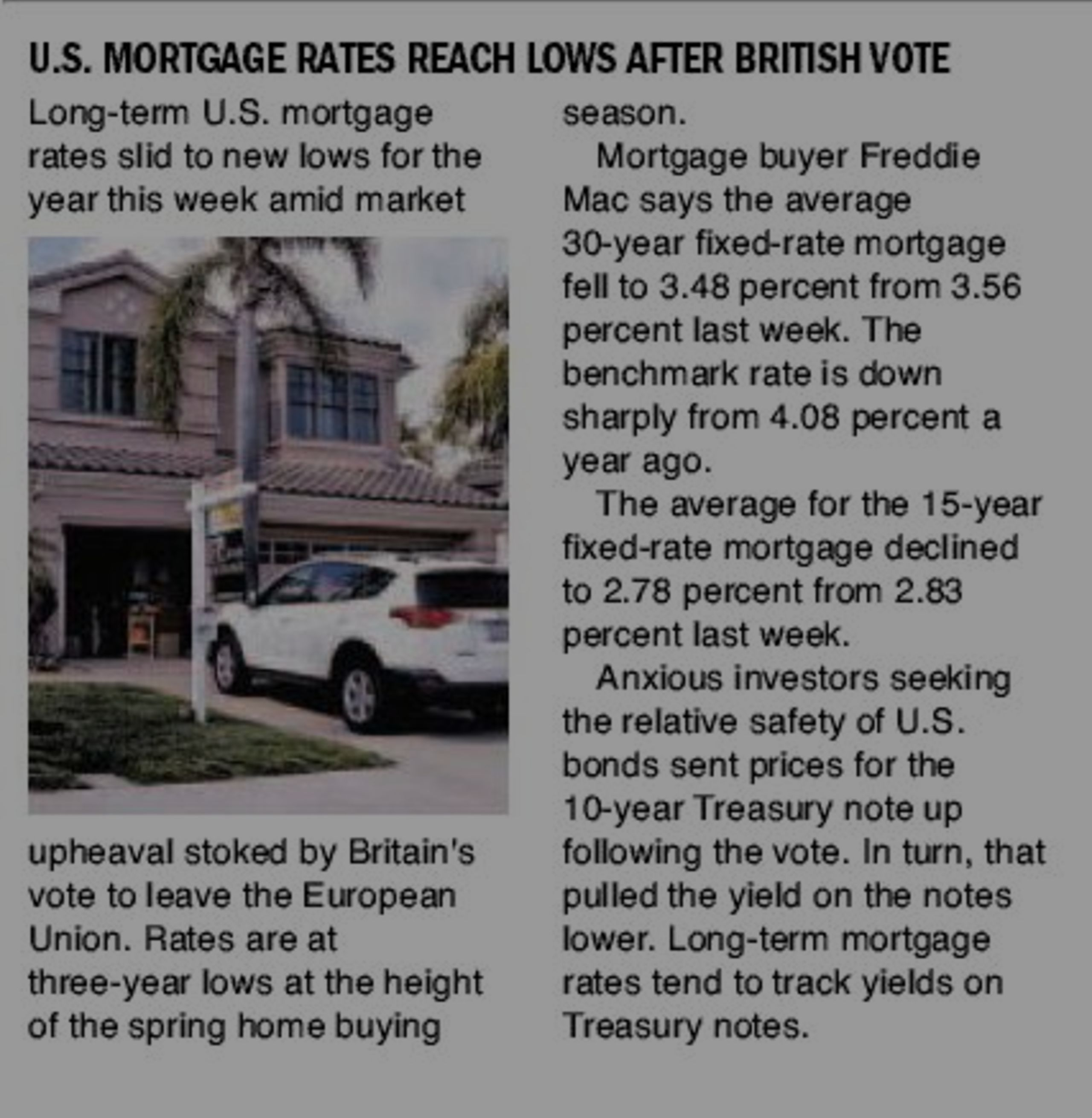 Long-term U.S. mortgage rates slid to new lows for the year this week amid market upheaval stoked by Britain's vote to leave the European Union.