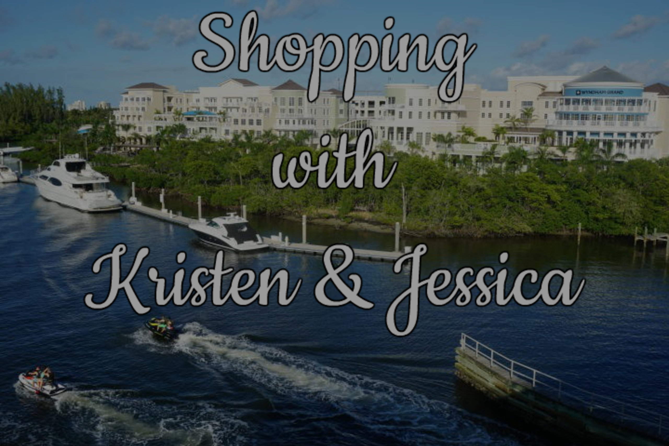 Kristen & Jessica's Palm Beaches Destination Guide to Shopping