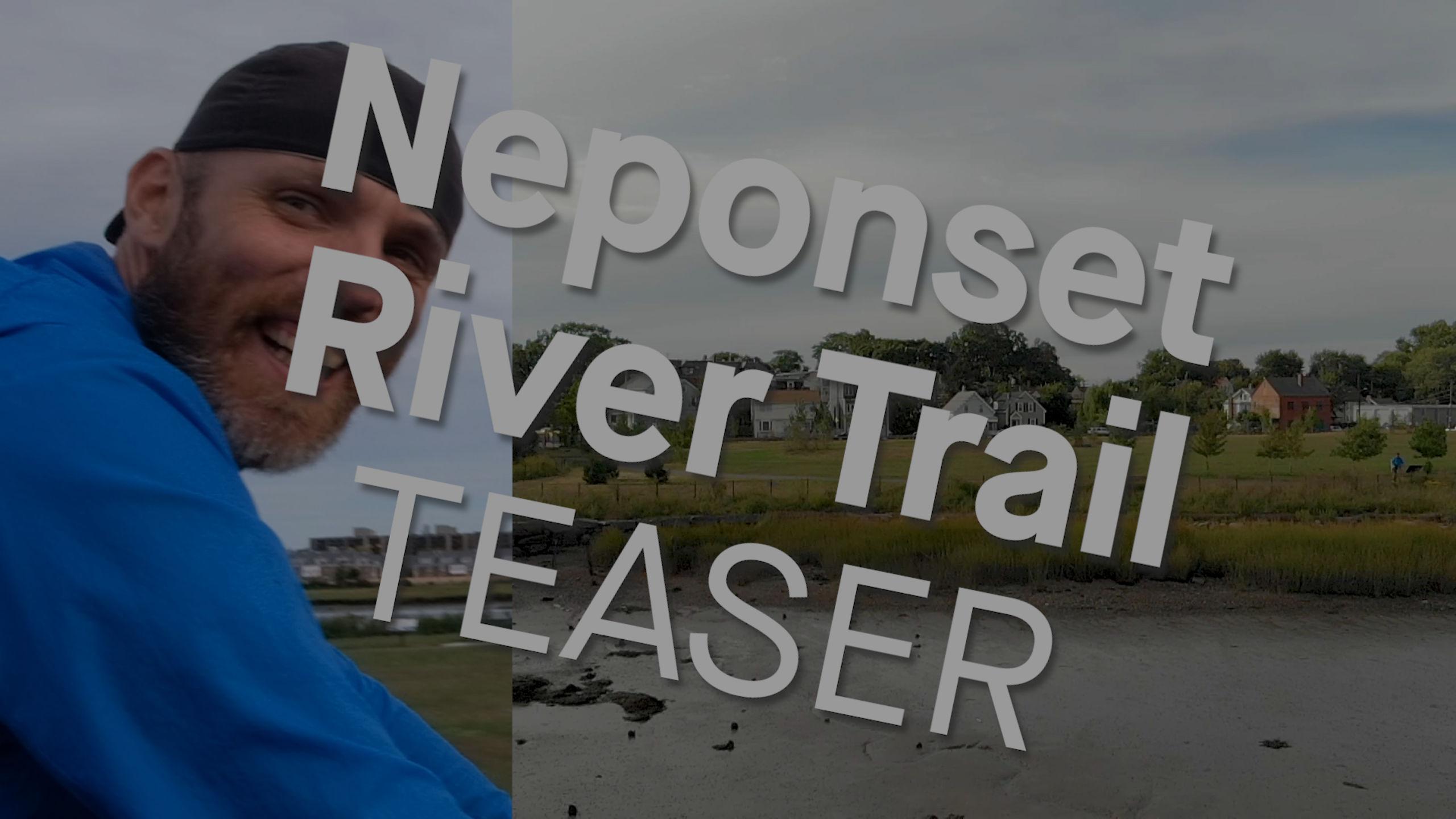 Neponset River Trail -TEASER