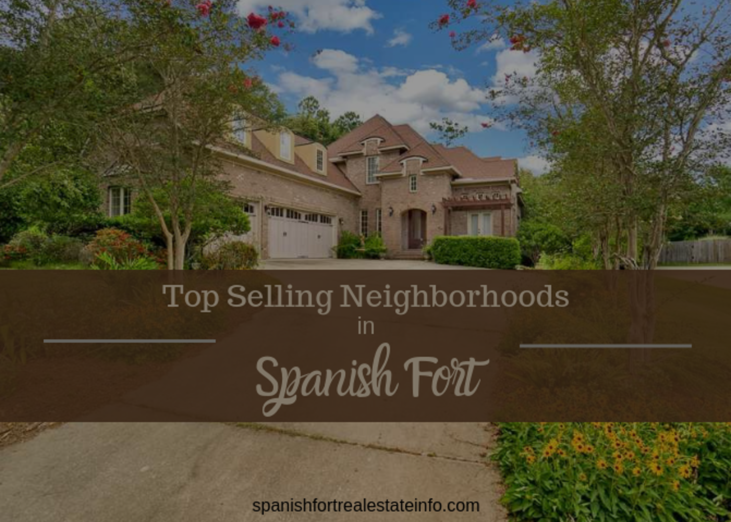 Top Selling Neighborhoods in Spanish Fort – August 2019