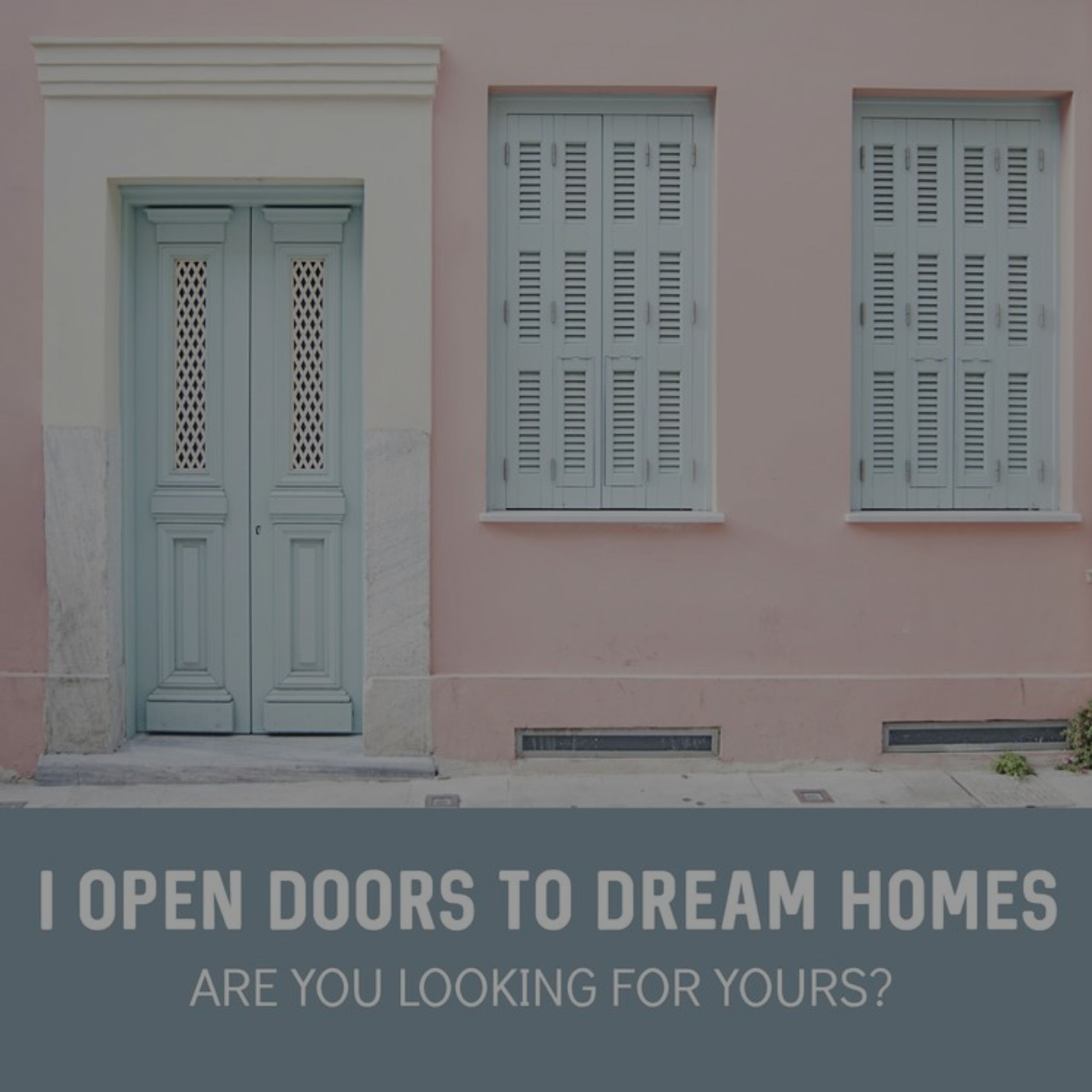 ARE YOU LOOKING FOR YOUR DREAM HOME?