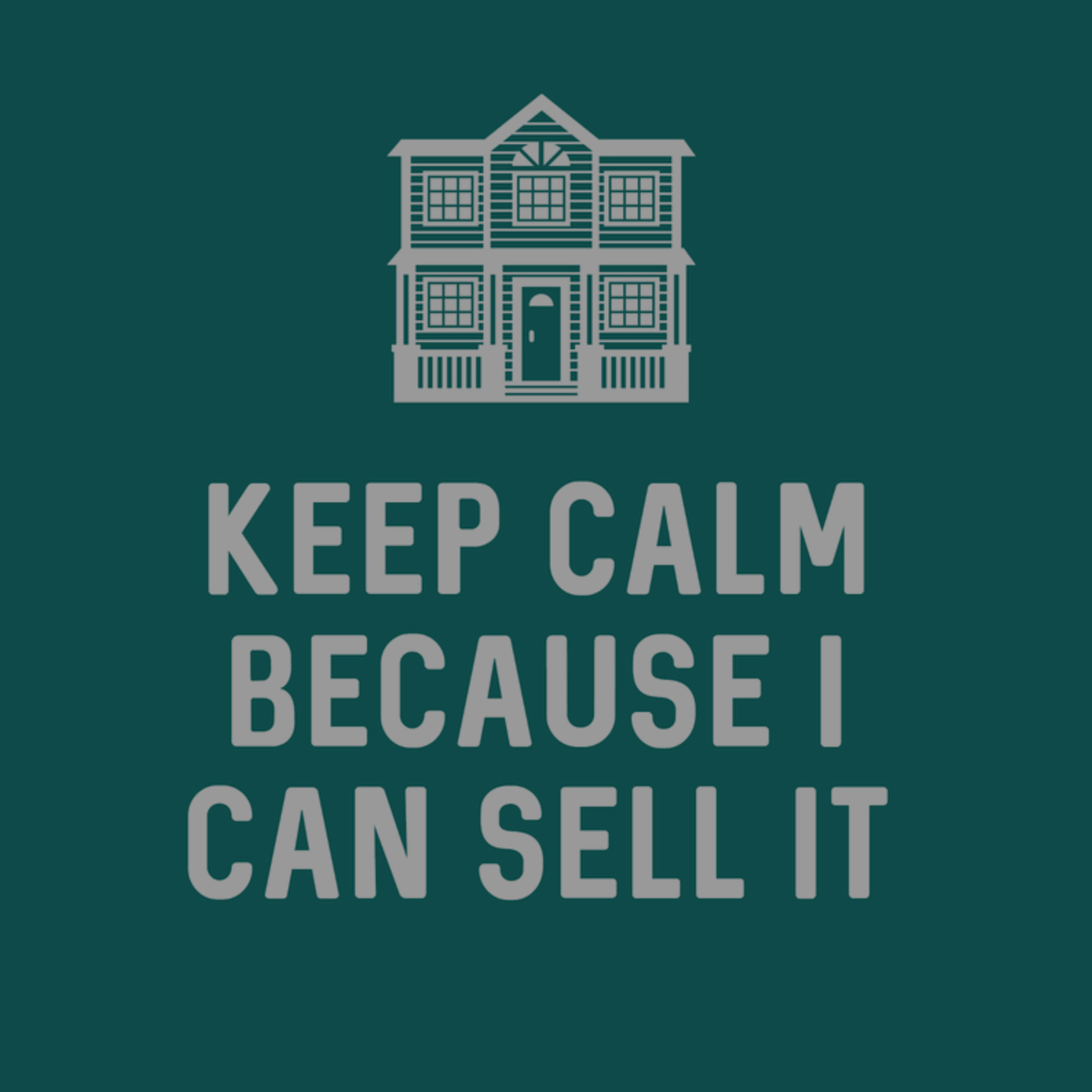 Keep Calm Because I Can Sell It