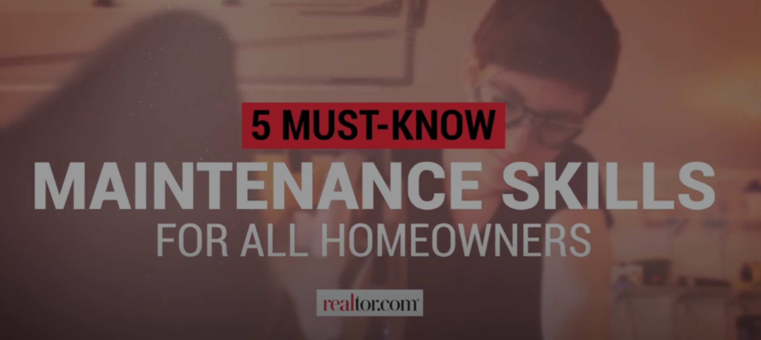 5 Maintenanc Skills all Home Owners Should Know