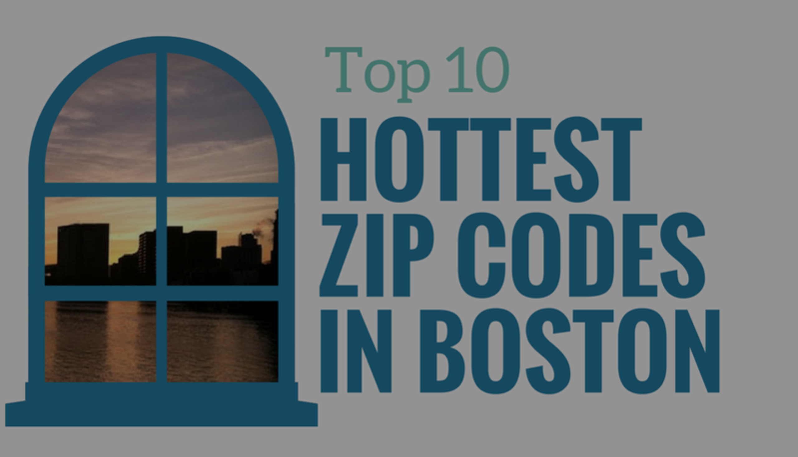 Top 10 Hottest Zip Codes in the Boston Area