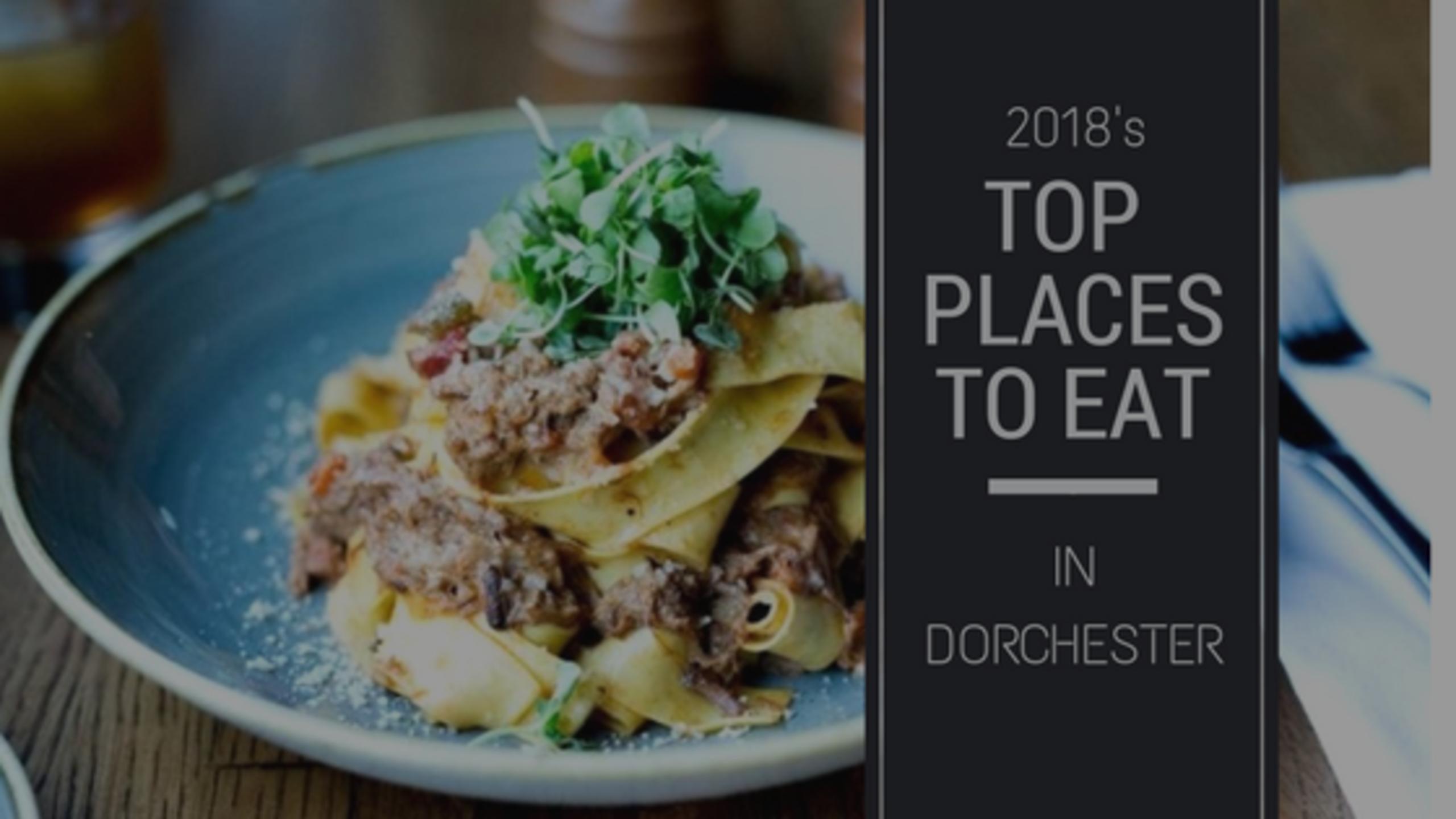 2018 Best Restaurants in Dorchester