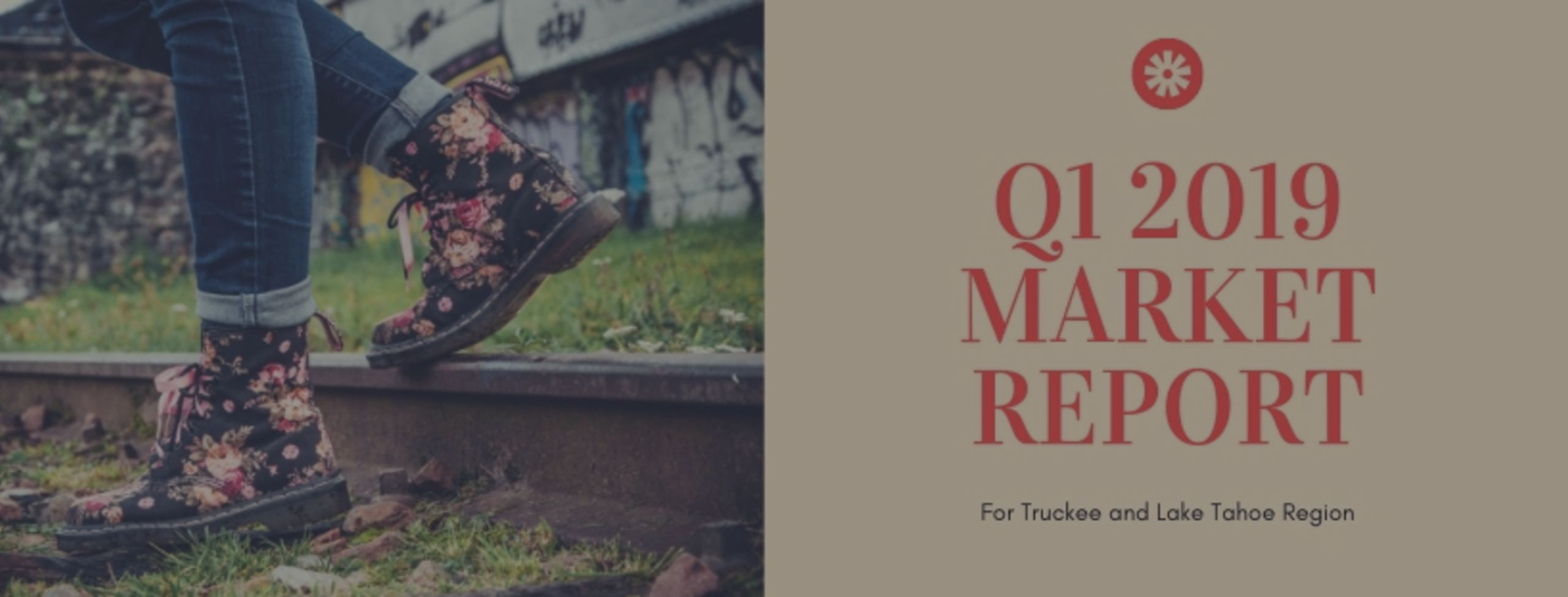 Truckee Tahoe Real Estate Market Update for Q1 2019