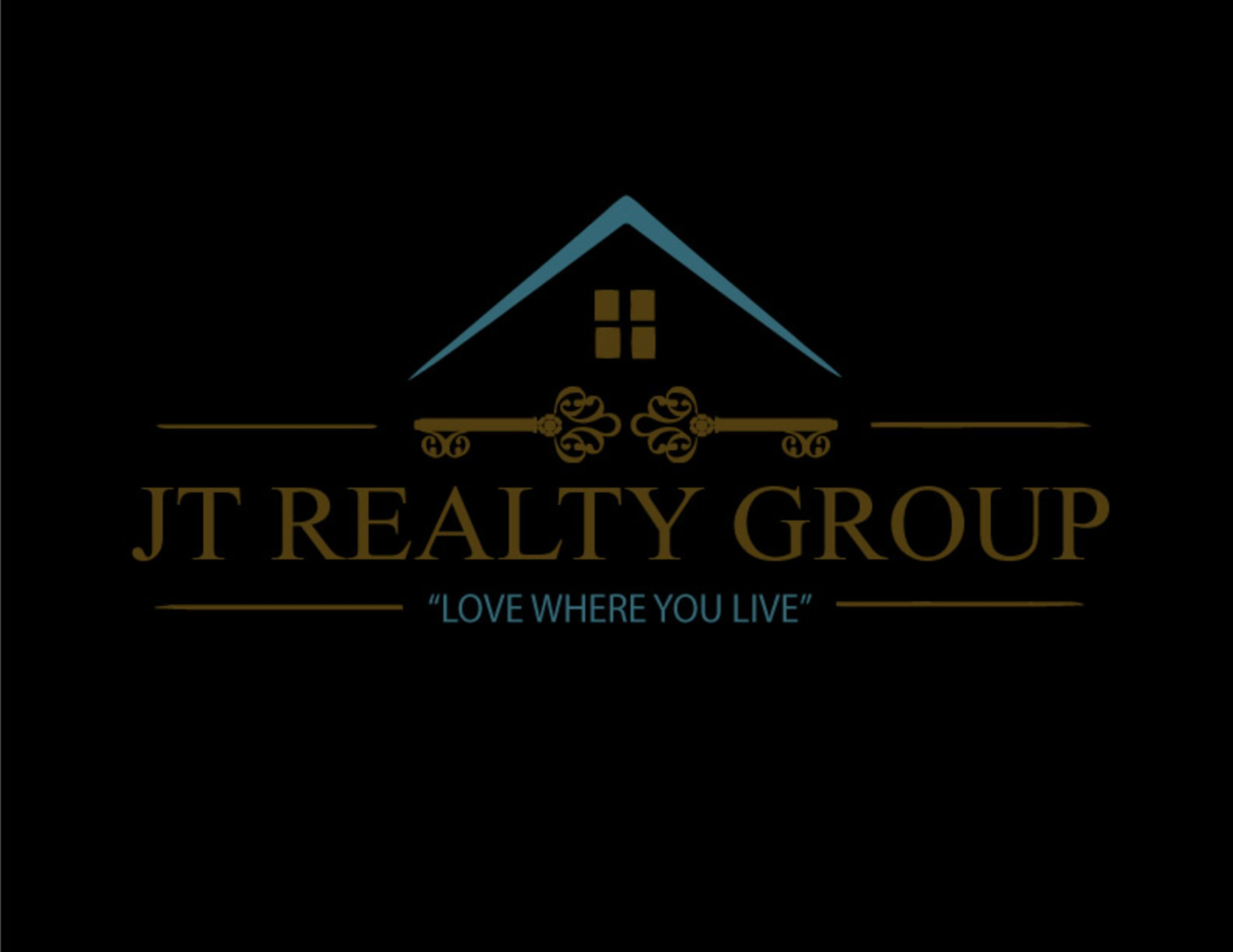 LET JT REALTY GROUP DO THE WORK FOR YOU!