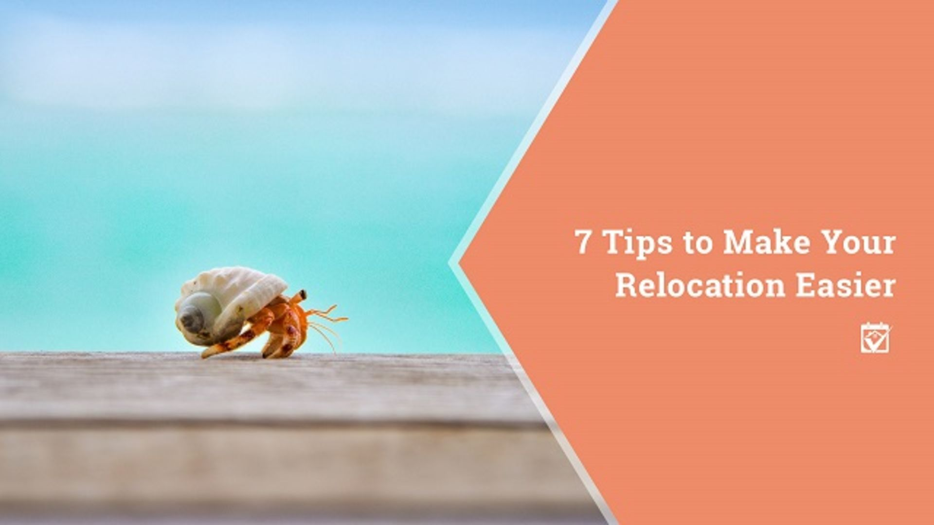 7 Tips to Make Your Relocation Easier