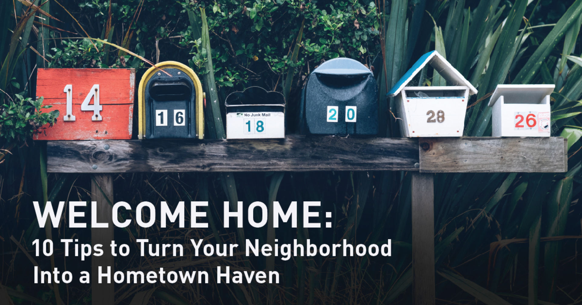 Welcome Home: 10 Tips to Turn Your Neighborhood  Into a Hometown Haven