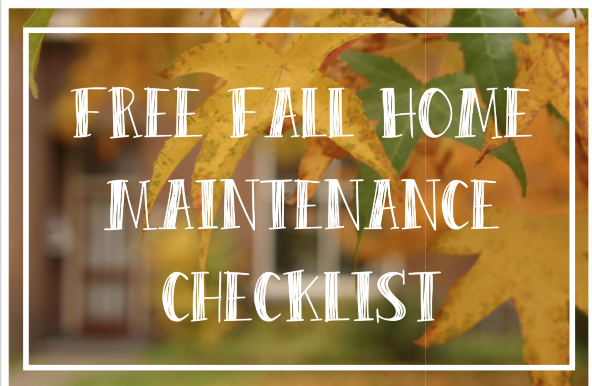 Best of Fall Home Maintenance