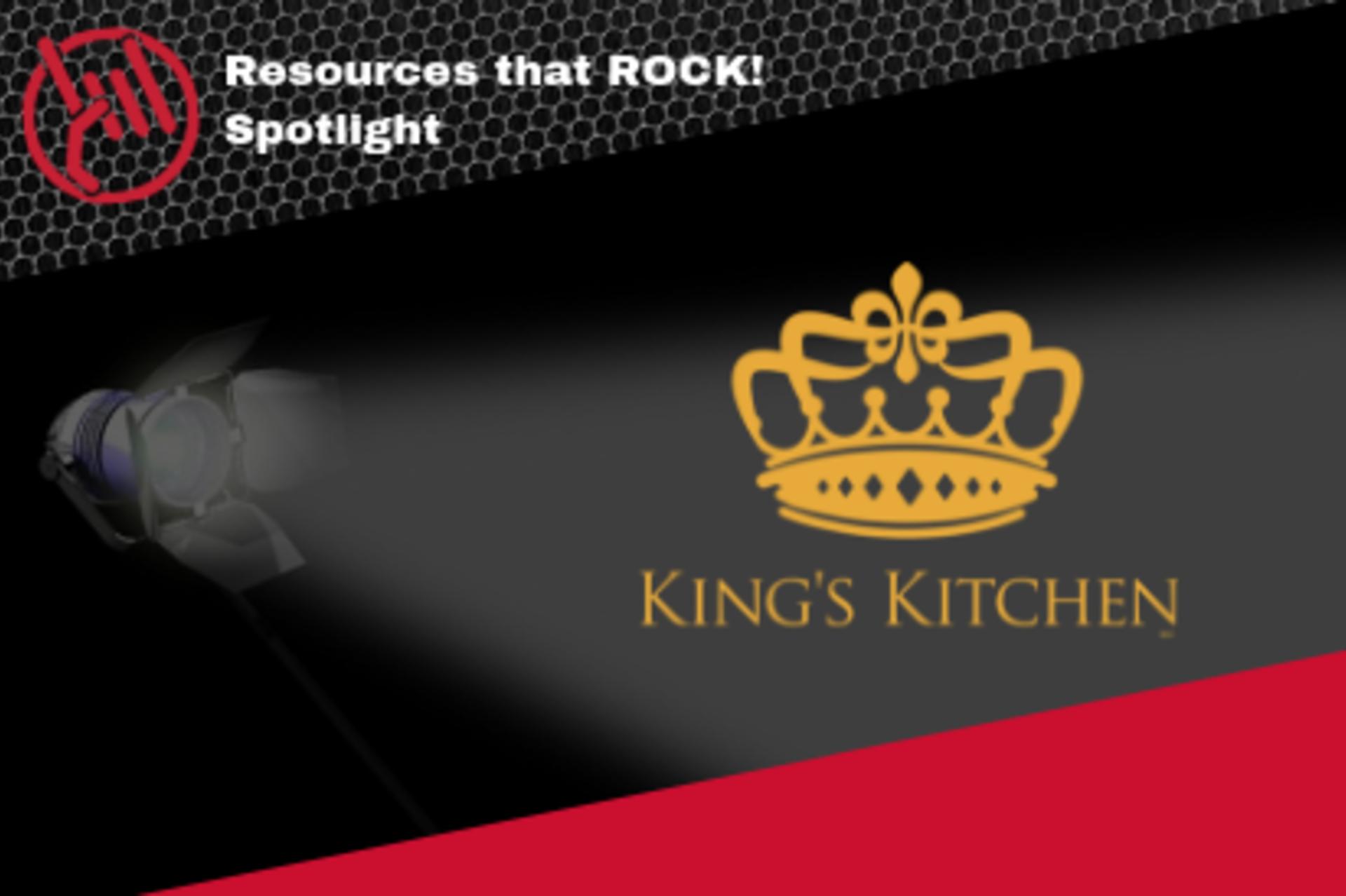 Resources that ROCK! Spotlight: A Kings Kitchen