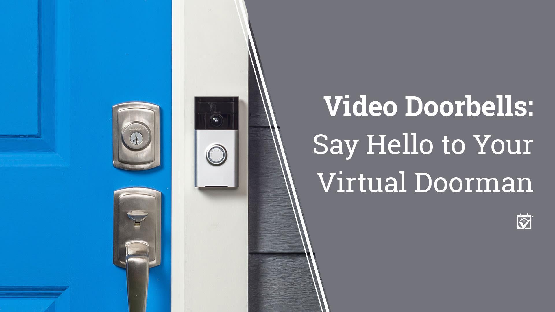 Video Doorbells.  Your own personal doorman