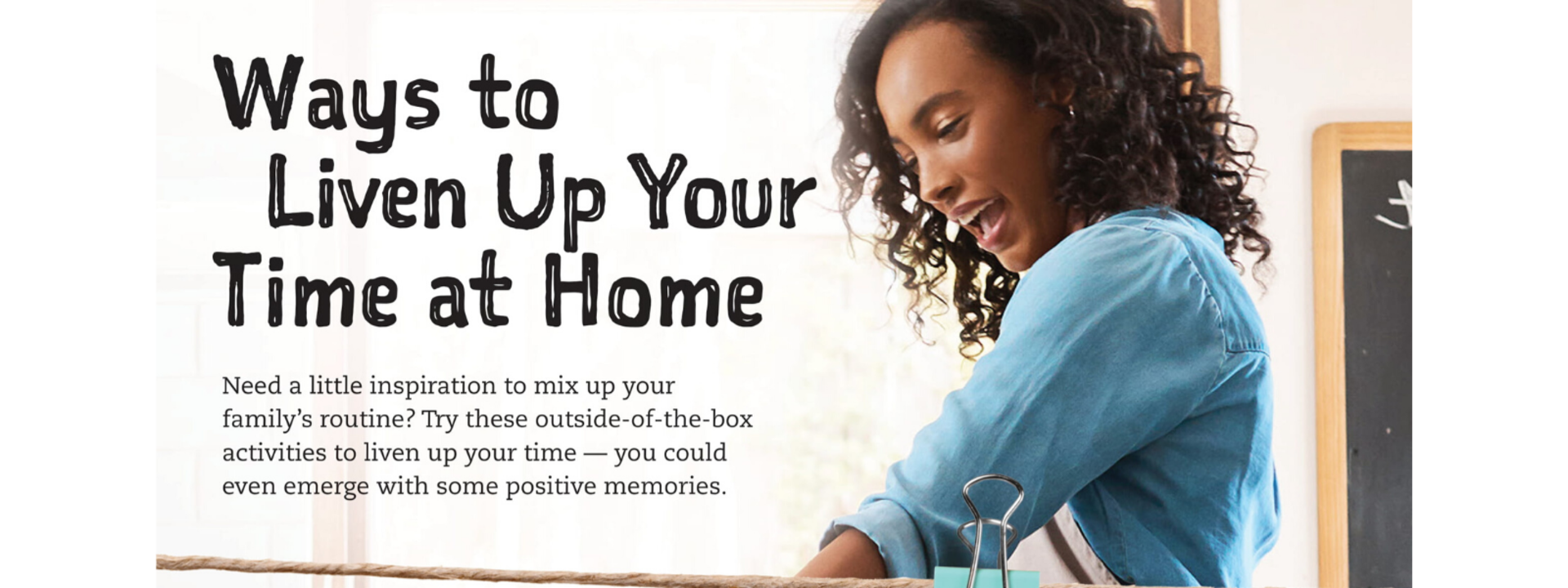Ways to Liven Up Your Time at Home
