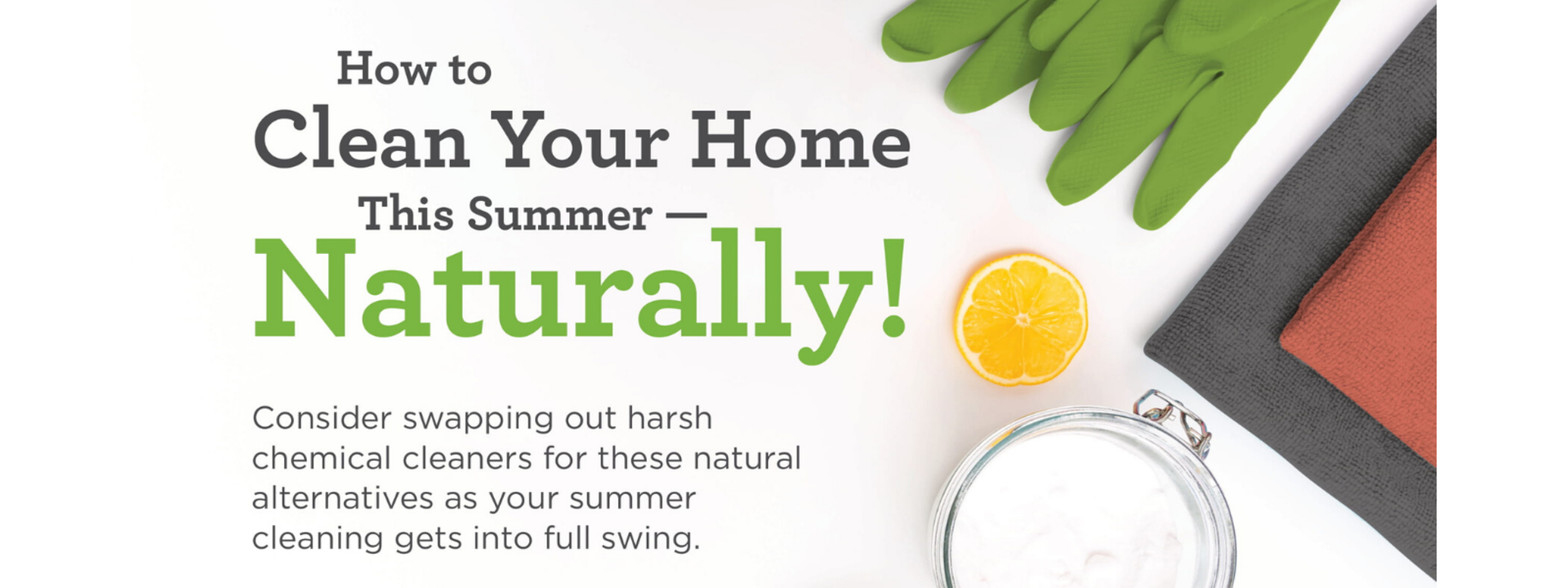 How to Clean Your Home This Summer – Naturally!