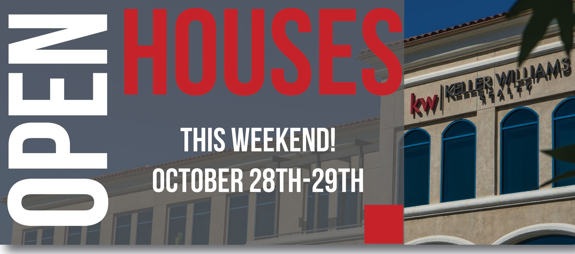 Open Houses This Weekend! Oct. 28th – 29th