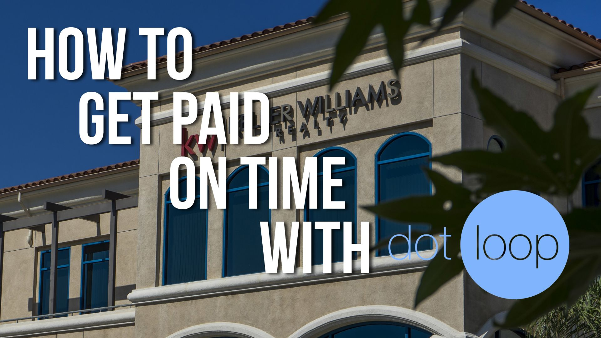 Tips For Getting Paid ON TIME With Dotloop