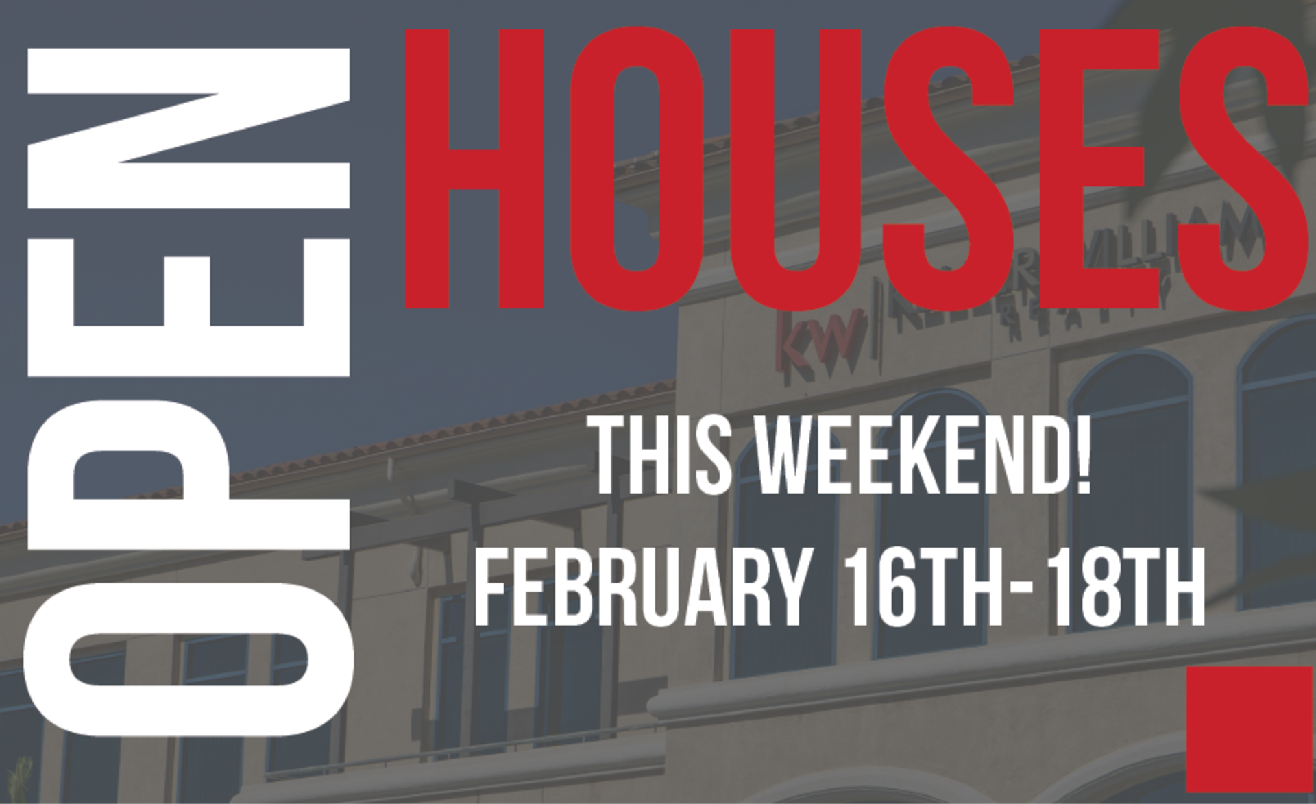 Open Houses This Weekend February 16-18
