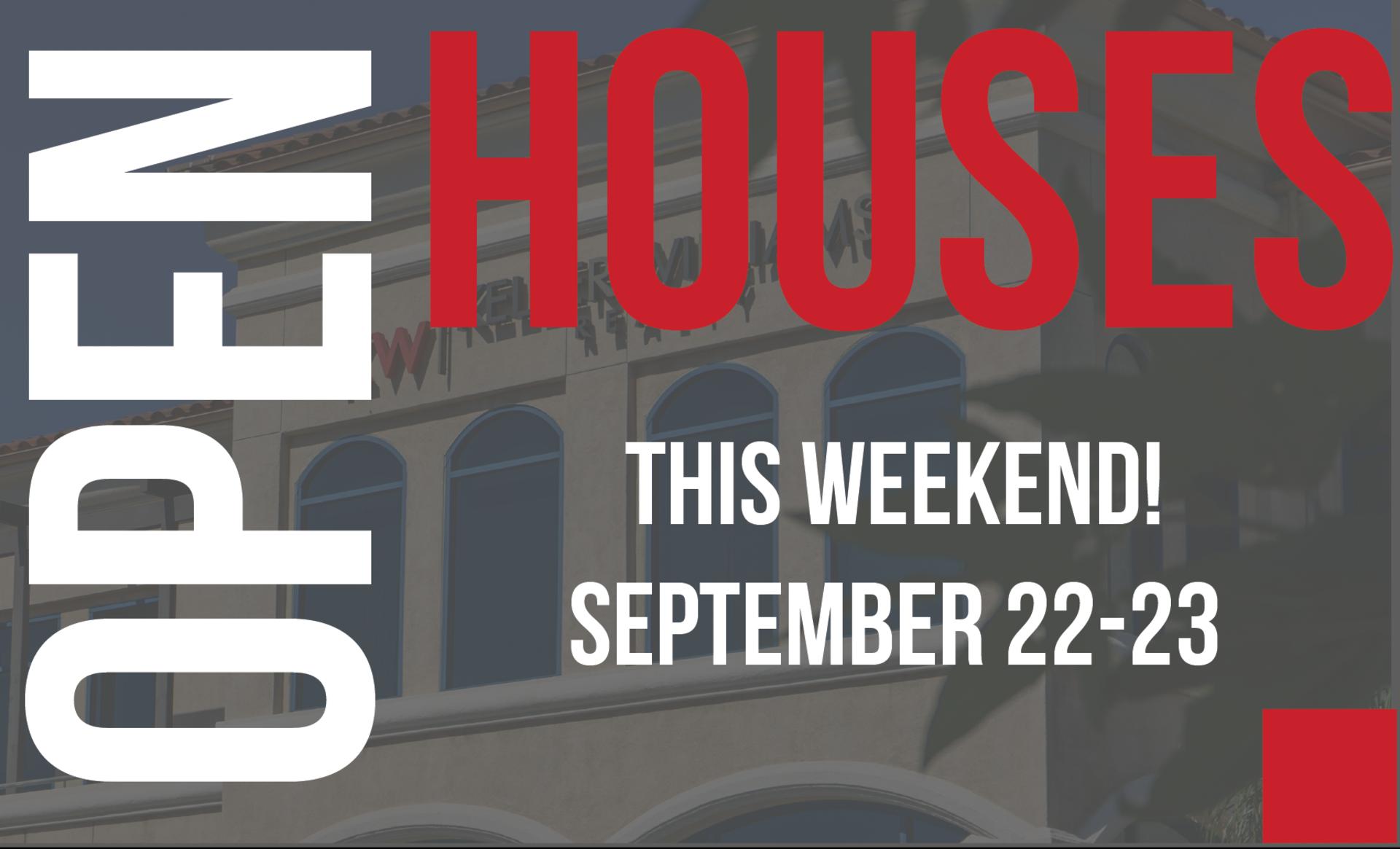 Open Houses: September 22-23 2018