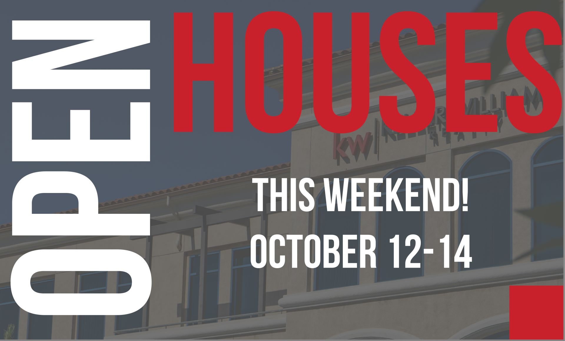 Open Houses: October 12-14 2018