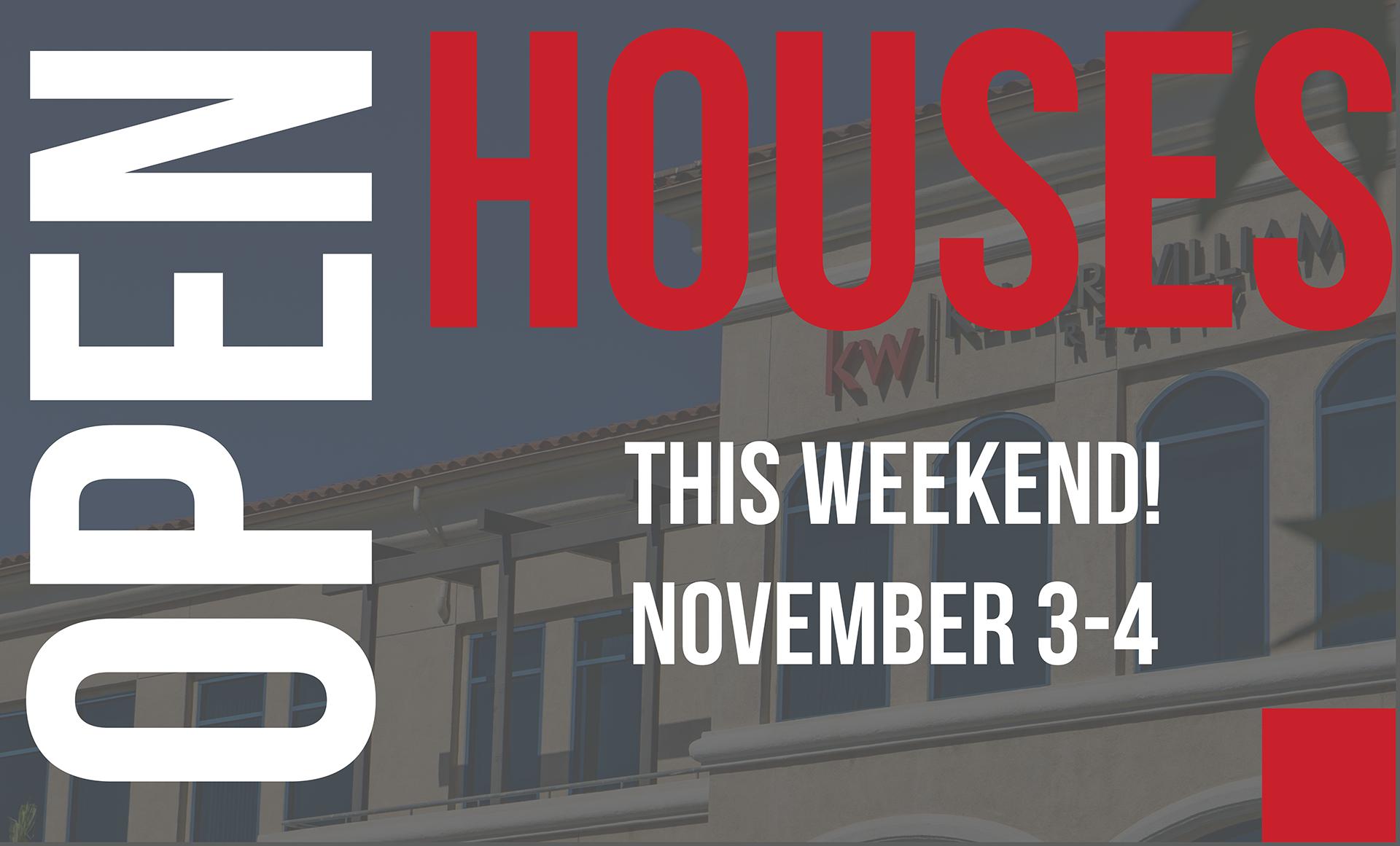 Open Houses: November 3-4 2018