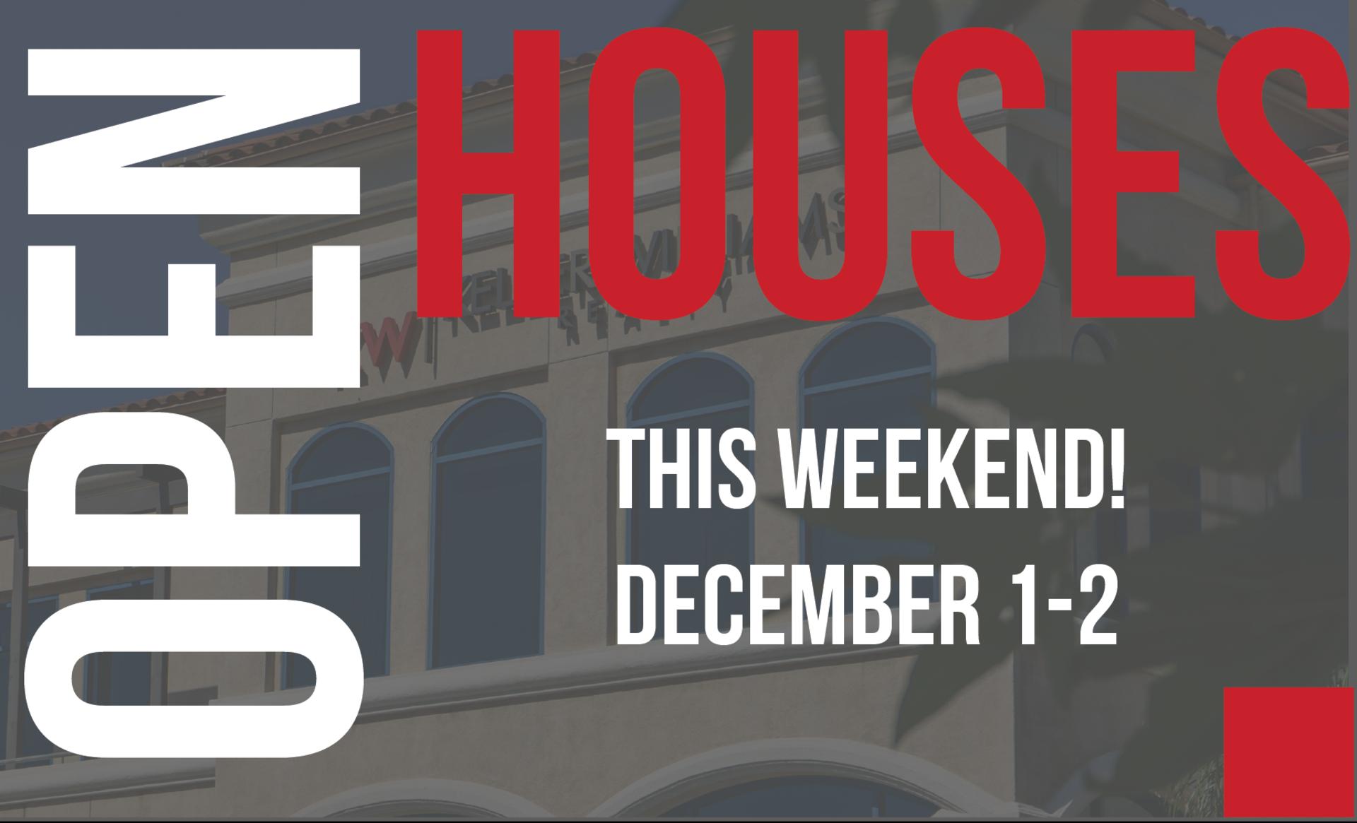 Open Houses: December 1-2 2018