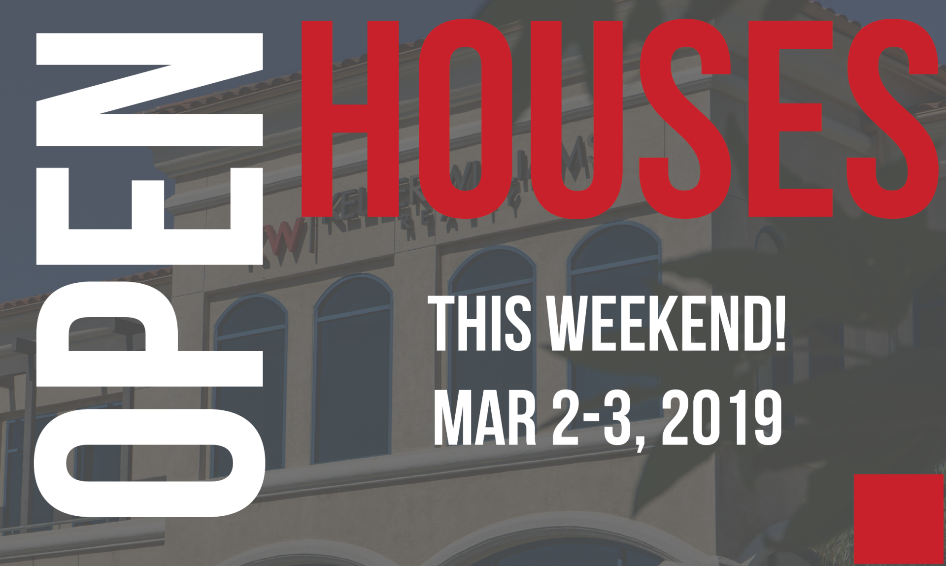 Open Houses This Weekend! March 2-3