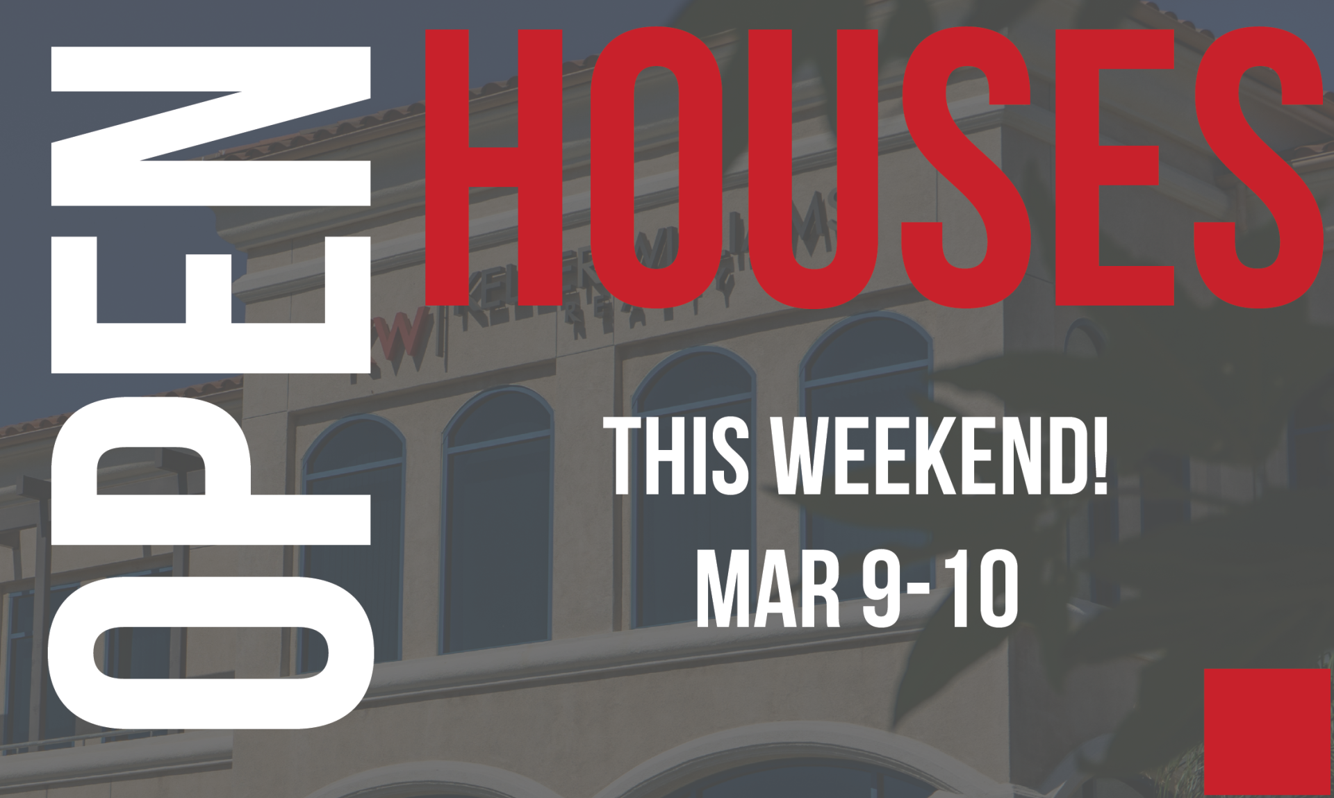 Open Houses This Weekend! March 9-10