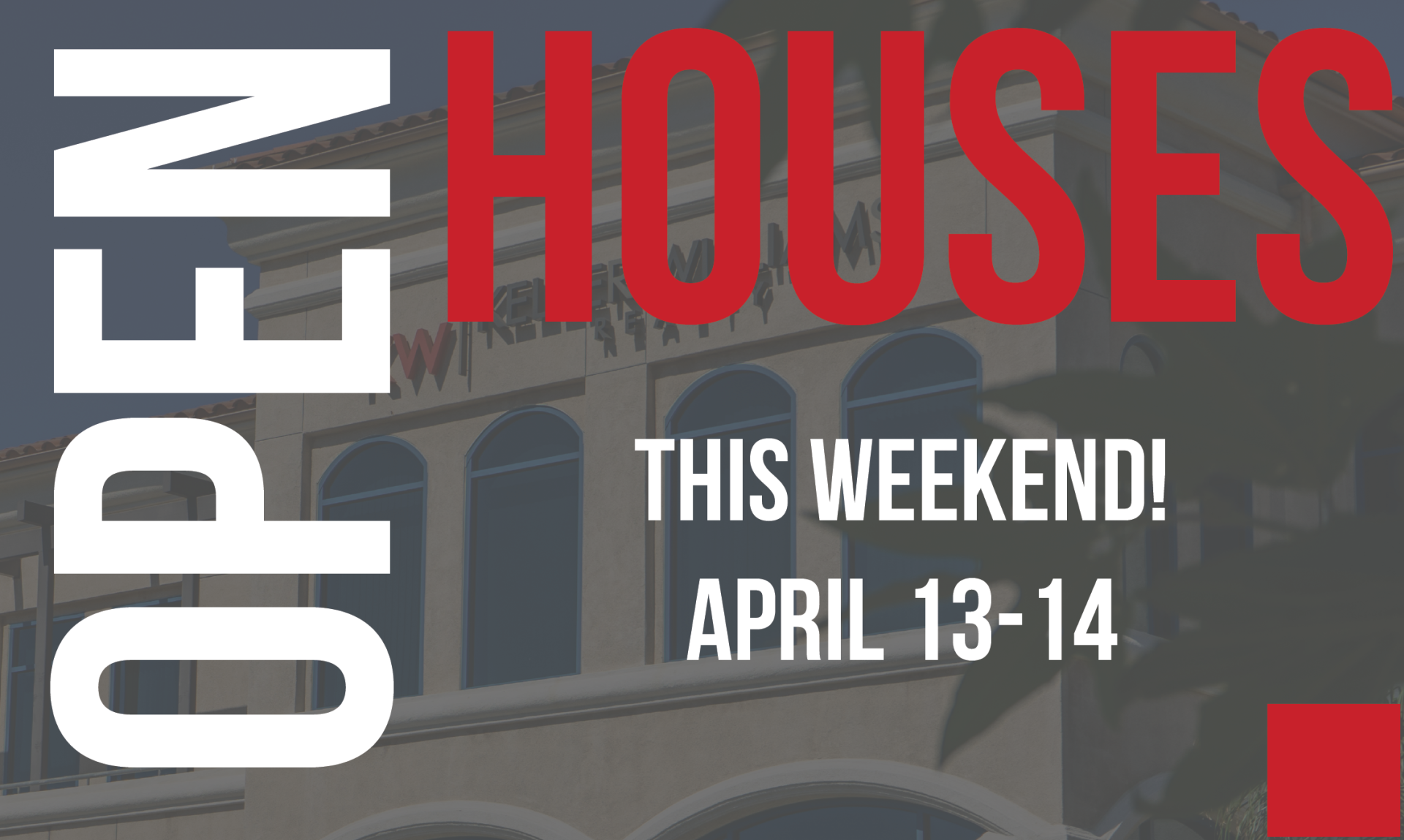 Open Houses This Weekend! April 13-14