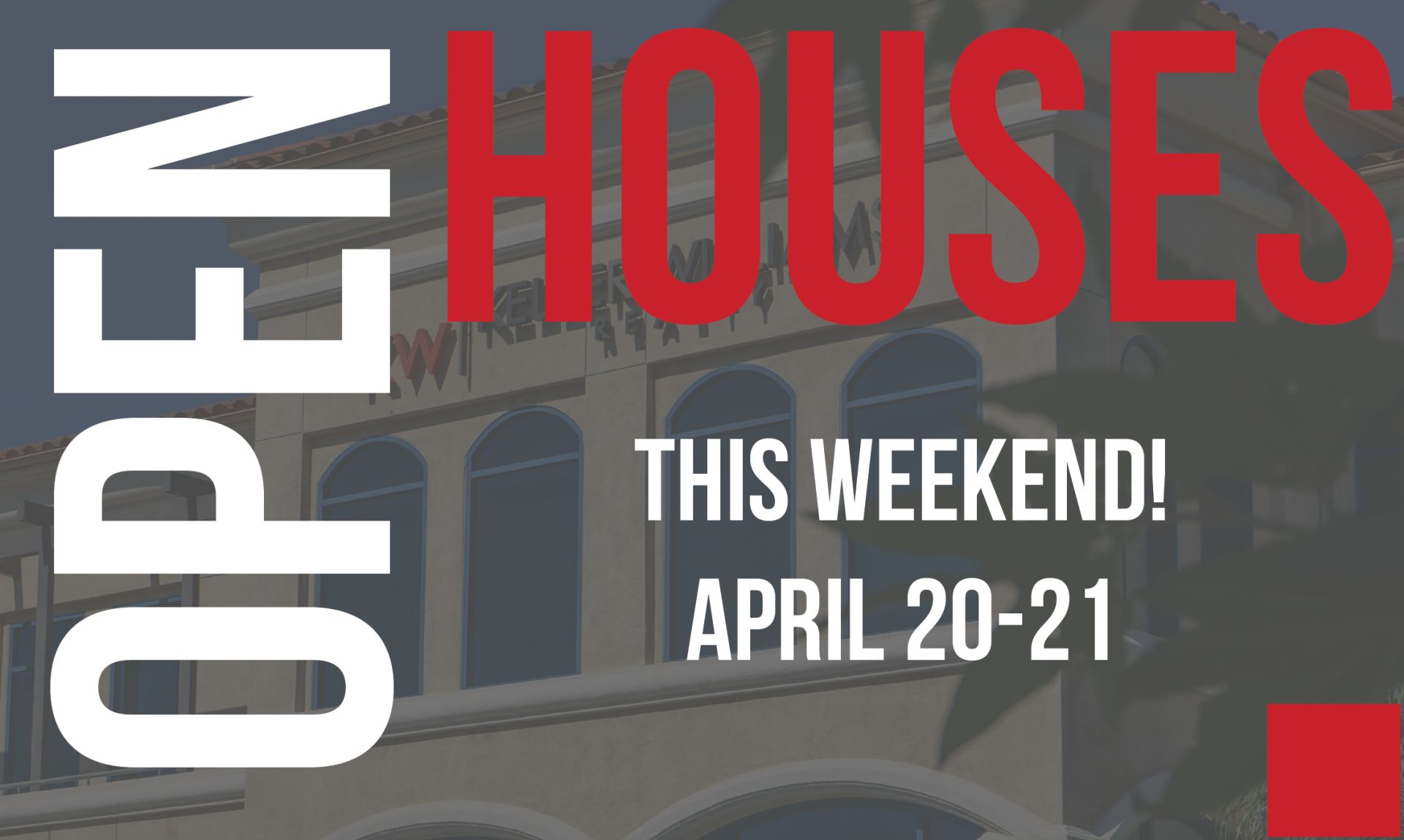 Open Houses This Weekend! April 20-21