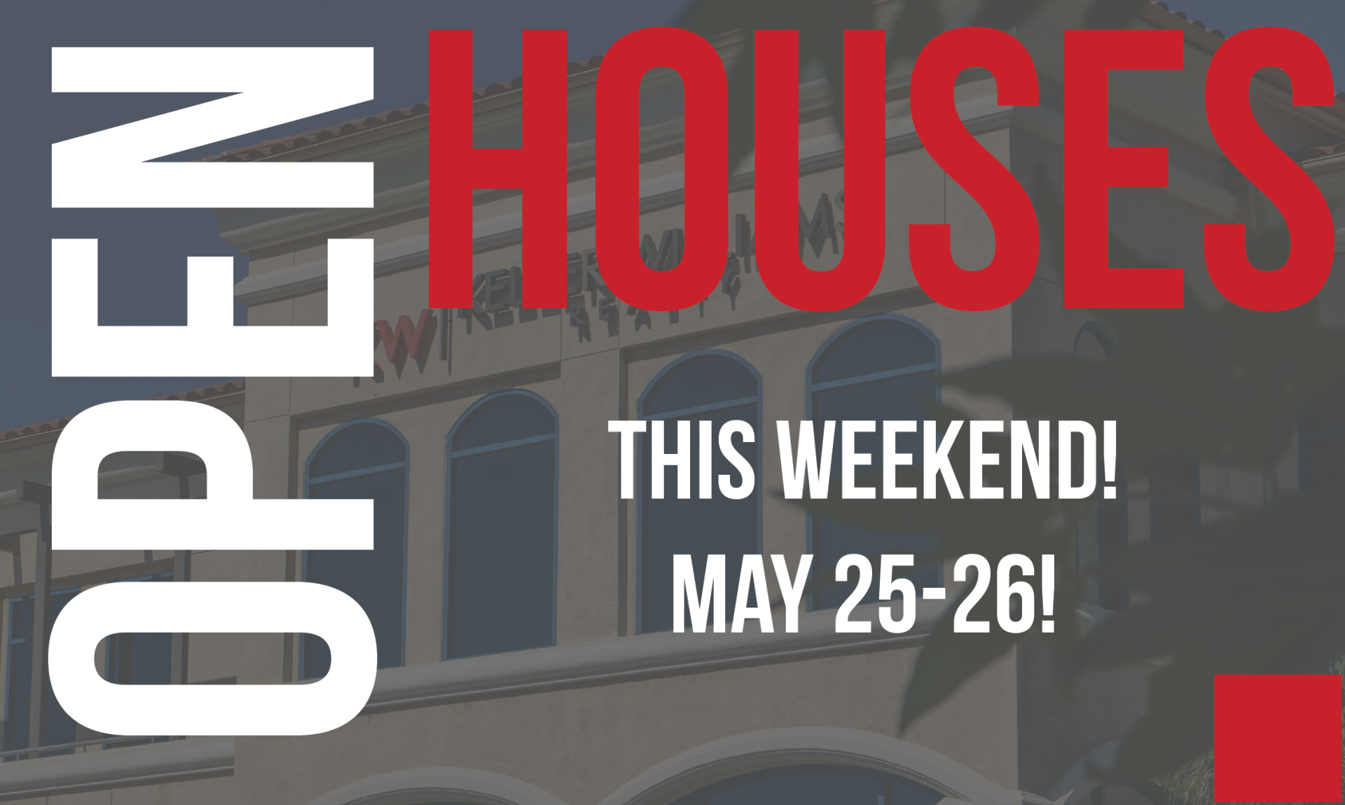 Open Houses This Memorial Day Weekend! May 25-27!