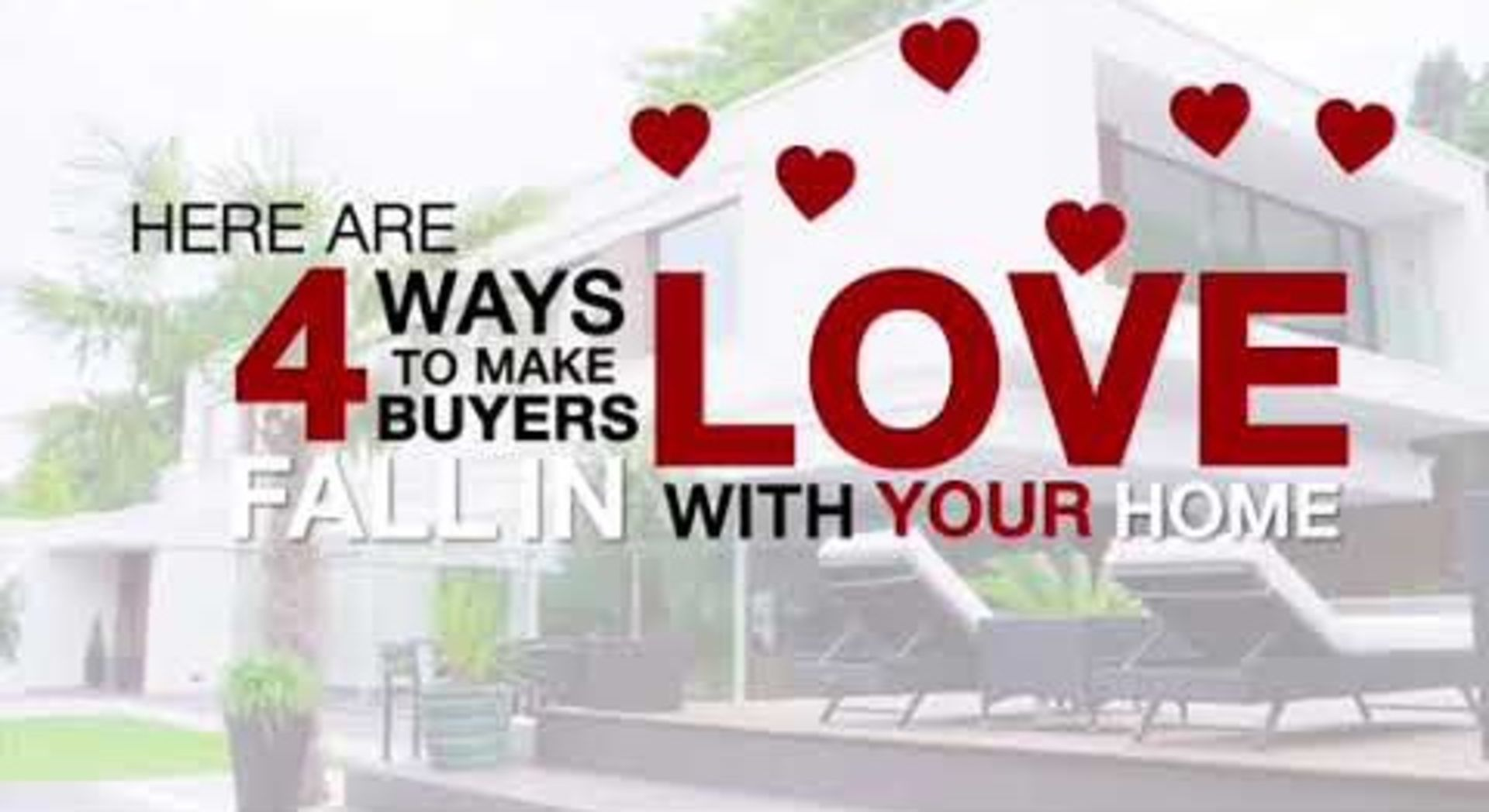 TIPS on how to make a Buyer fall in LOVE with your HOME