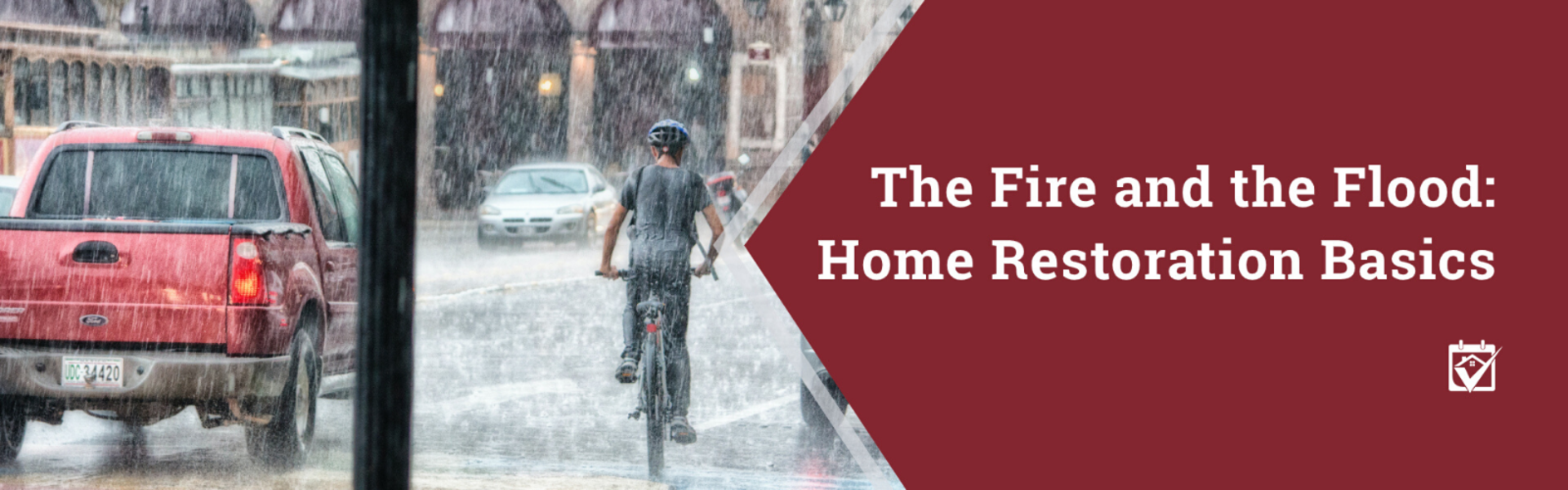 The Fire and the Flood: Home Restoration Basics