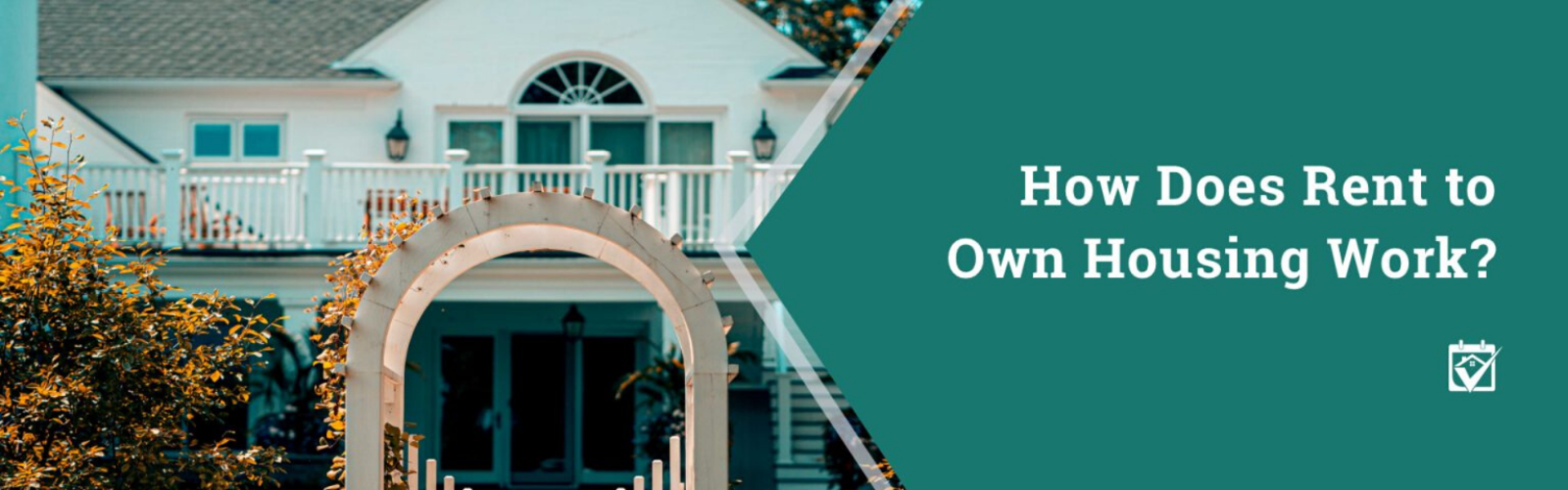 How Does Rent to Own Housing Work?