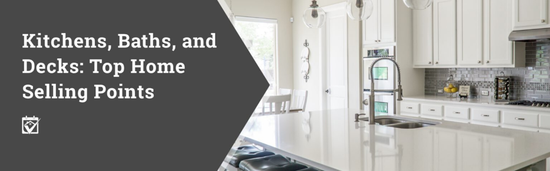Kitchens, Baths, and Decks: Top Home Selling Points
