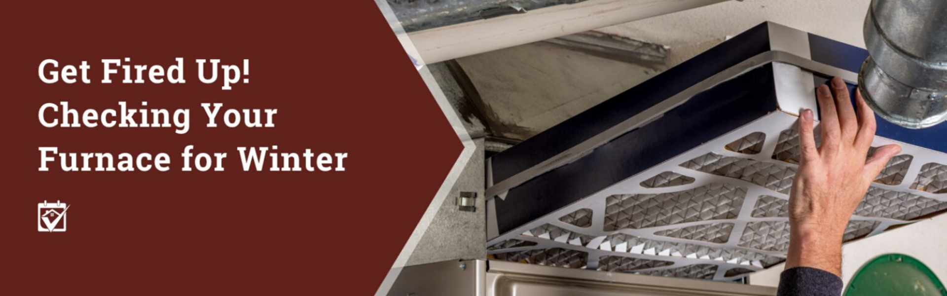 Get Fired Up! Checking Your Furnace for Winter