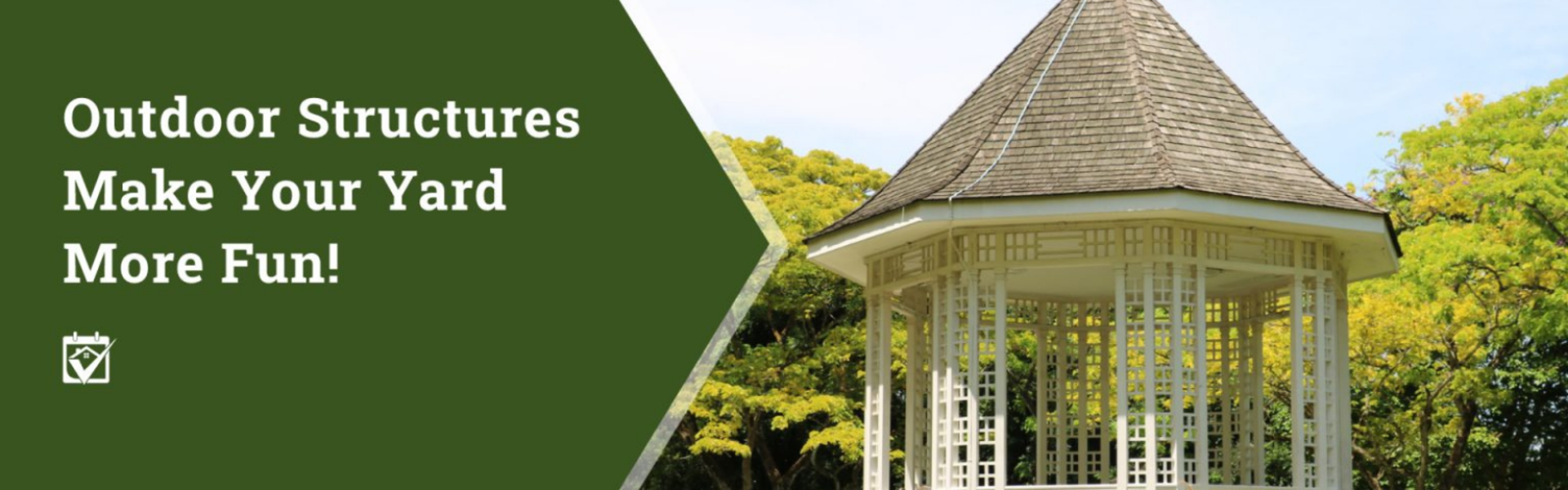 Outdoor Structures Make Your Yard More Fun!