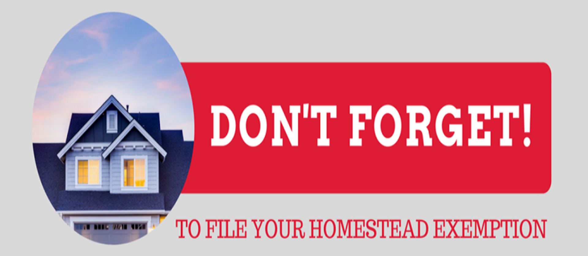 Don't Forget to Sign Up For Your Homestead Tax Exemption!
