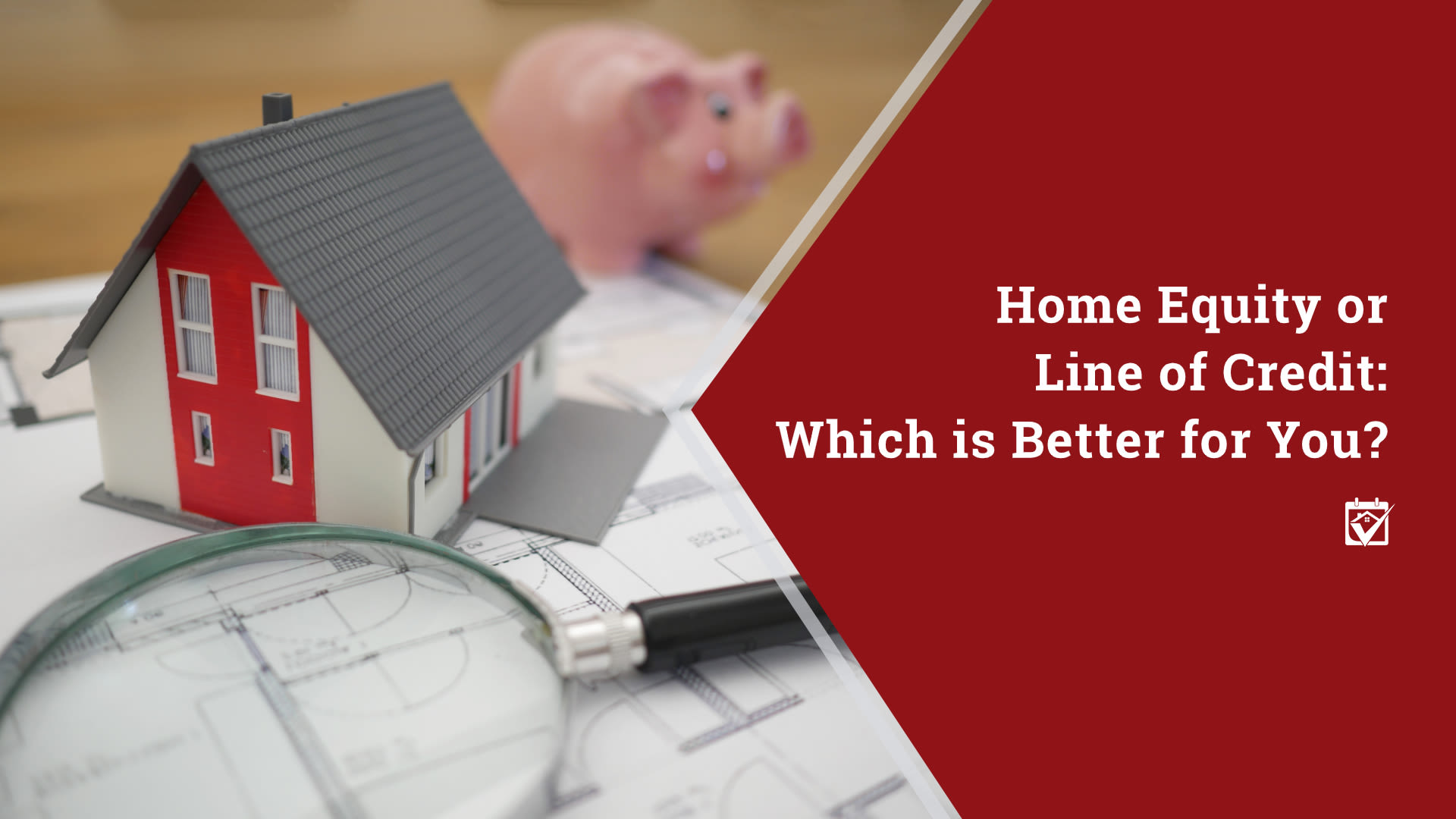 Home Equity or Line of Credit