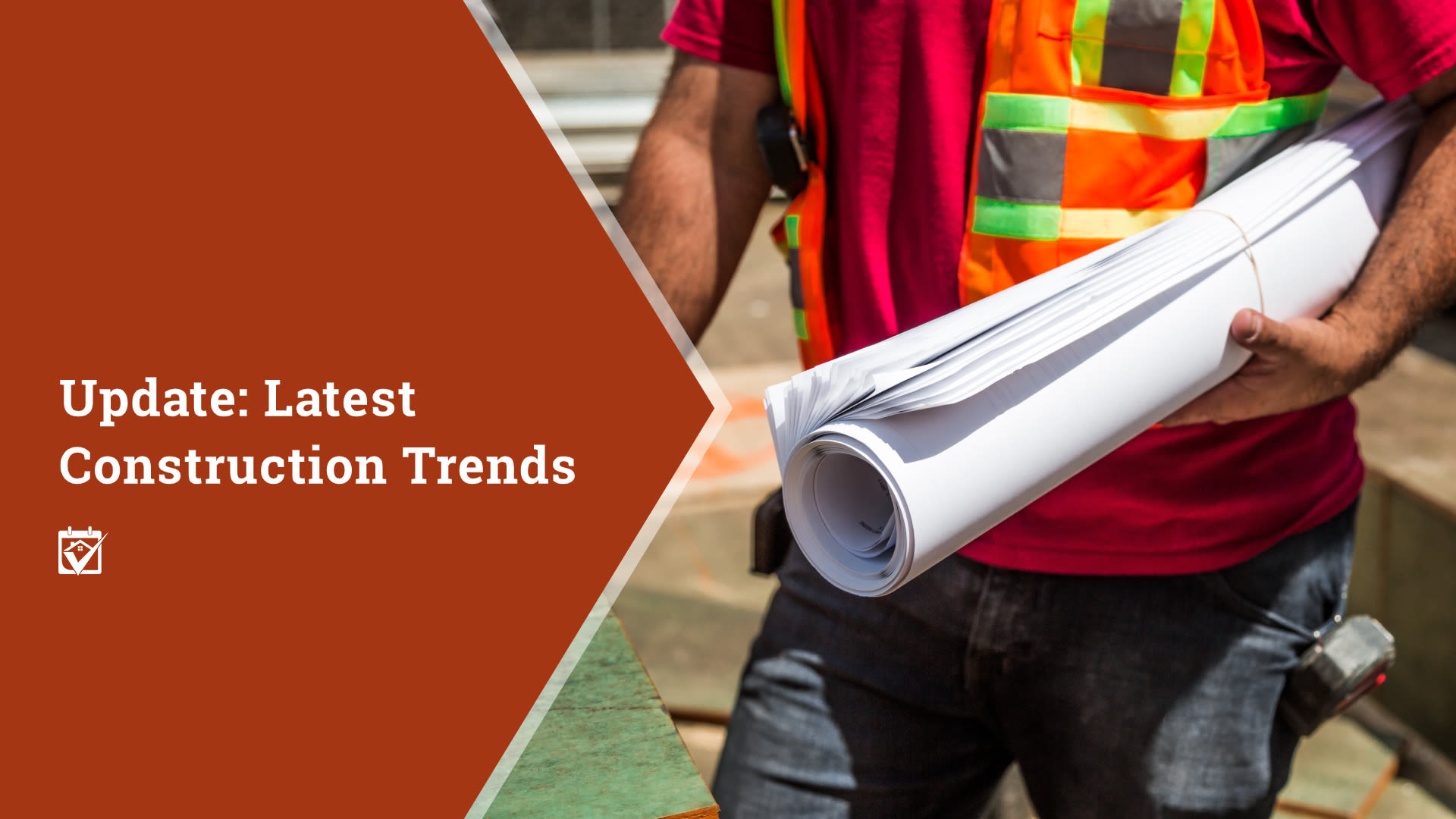 Update: Latest Construction Trends