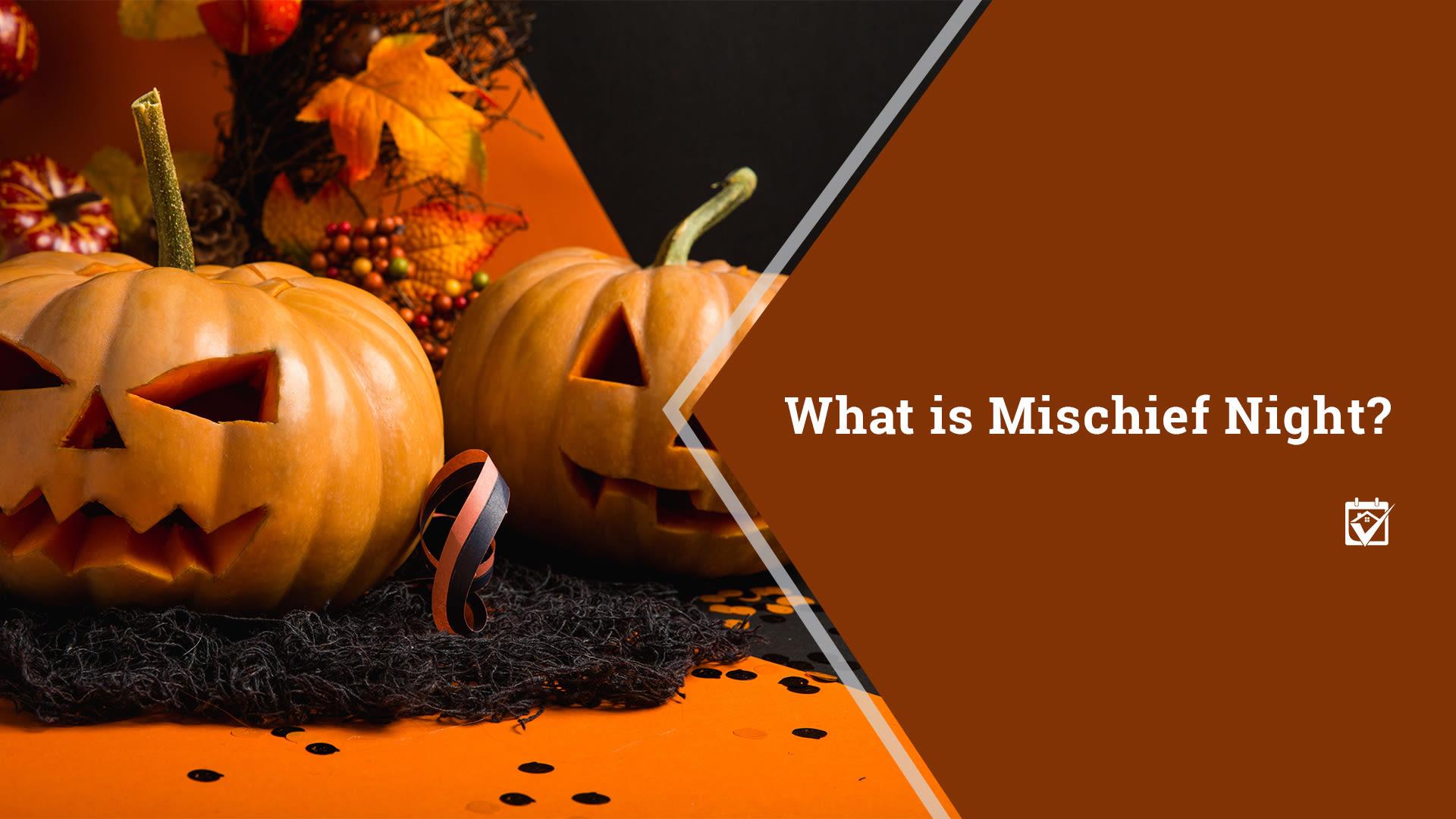 What is Mischief Night?