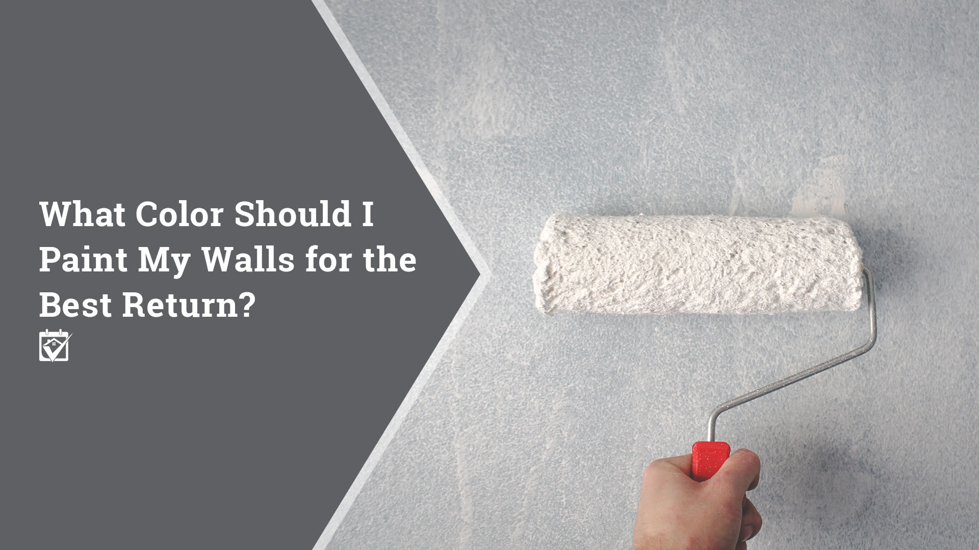 What Color Should I Paint My Walls for the Best Return?