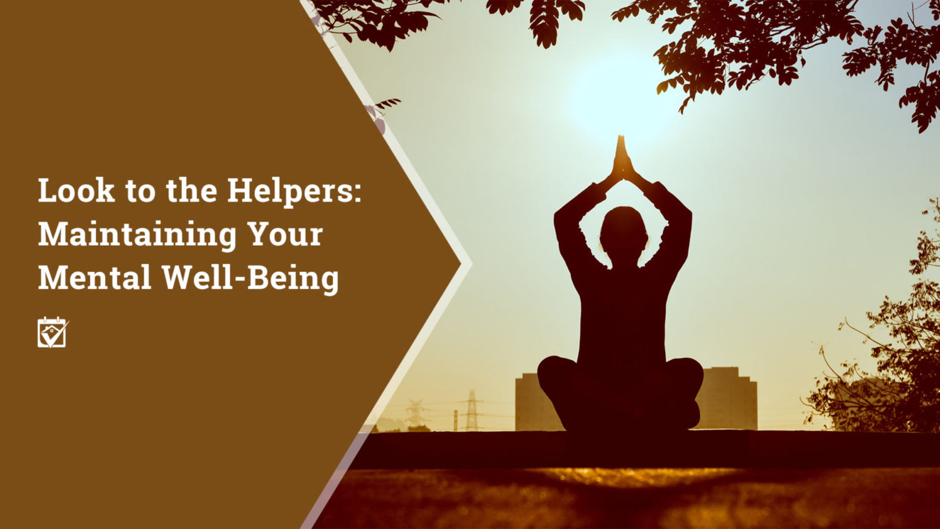 Look to the Helpers:  Maintaining Your Mental Well-Being