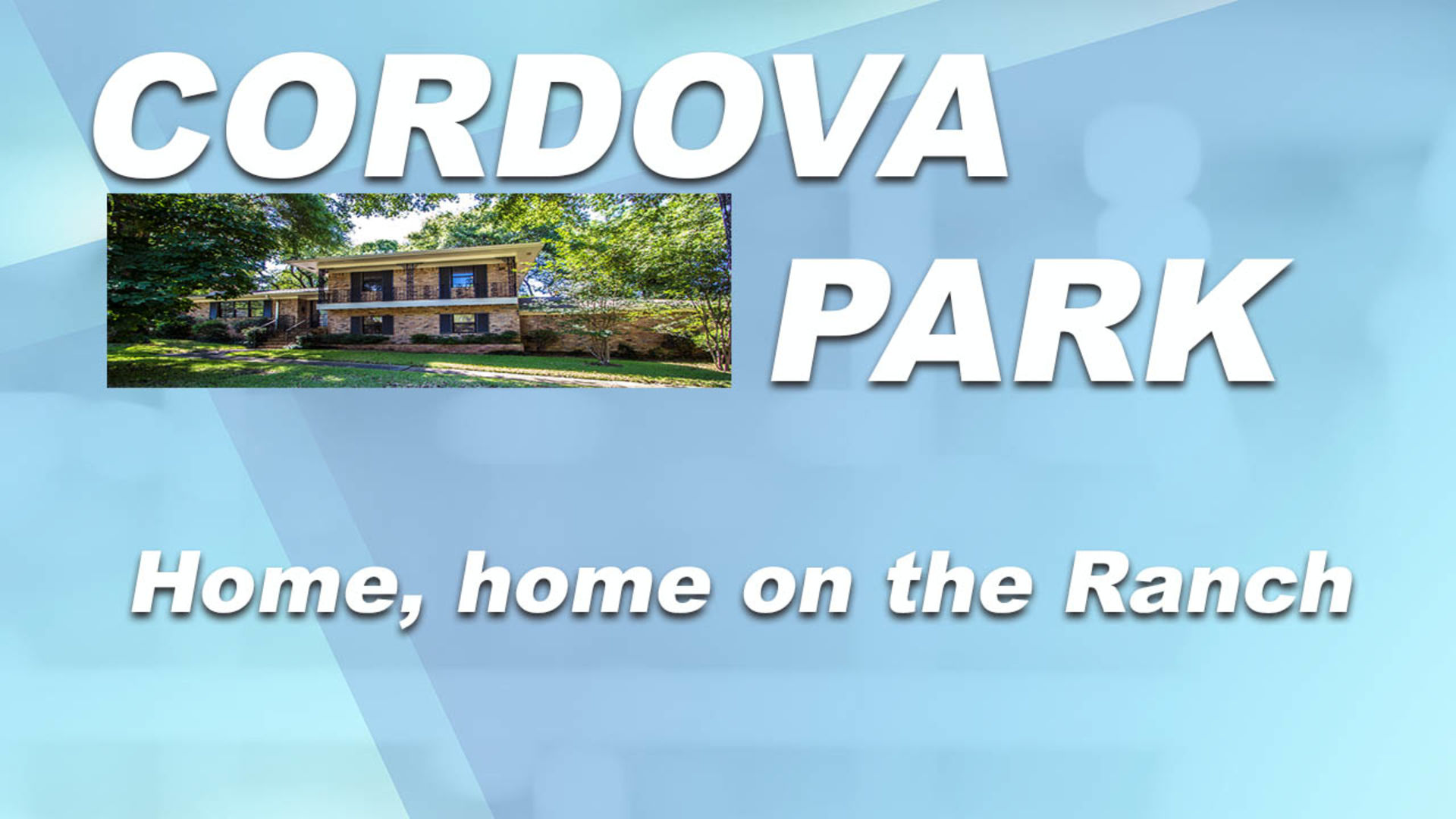 Cordova Park Home, Home on the Ranch