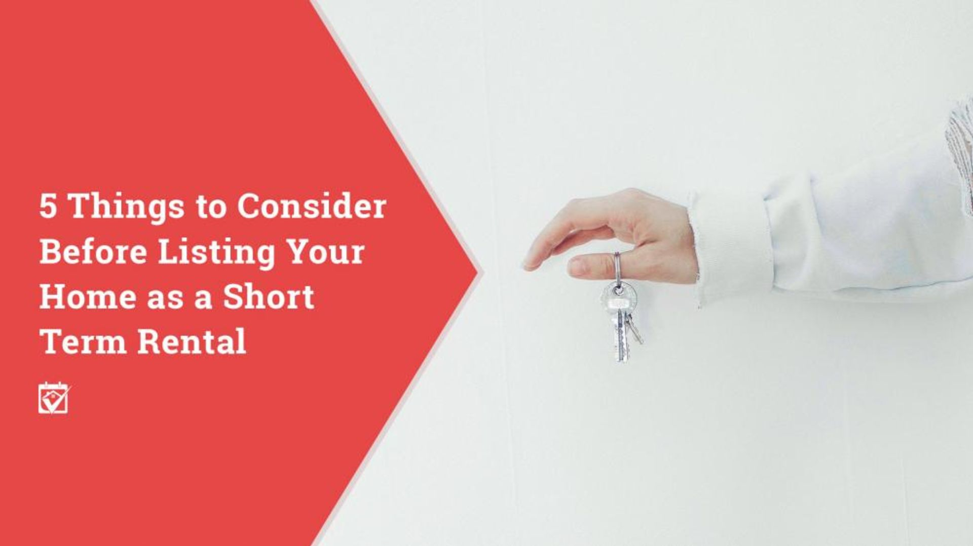 5 Things to Consider Before Listing Your Property As A Short Term Rental