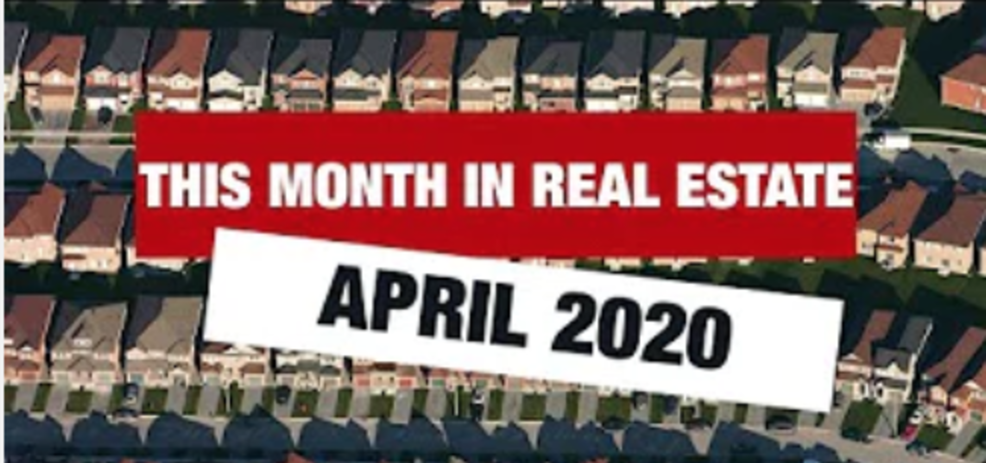 This Month in Real Estate – April 2020