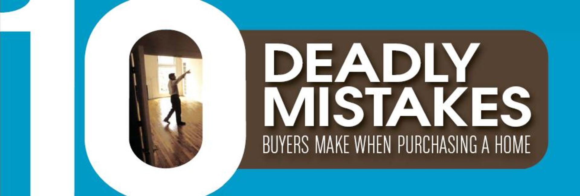 10 Deadly Mistakes Buyers Make