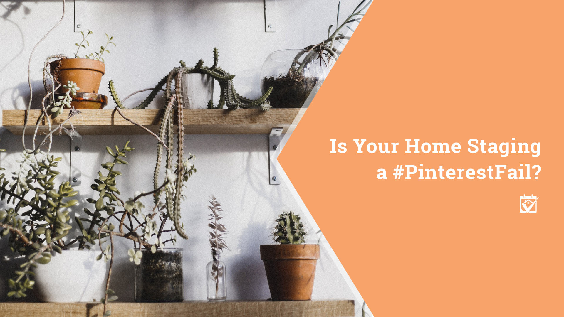 Is Your Home Staging a Fail?