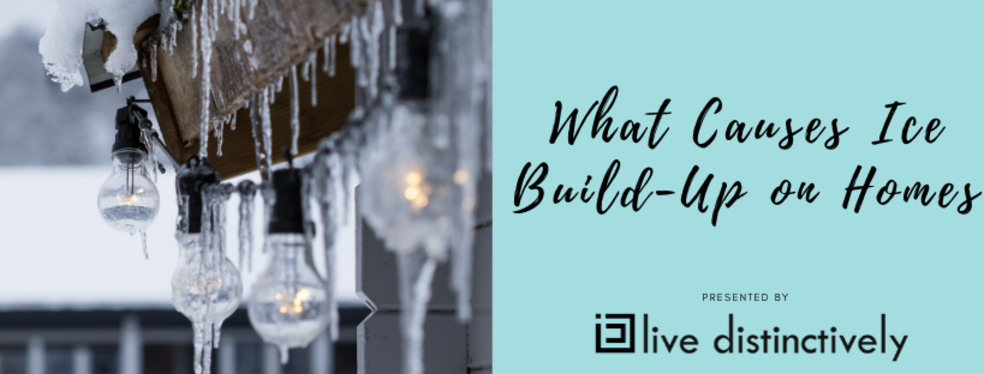 What Causes Ice Build-Up on Homes?
