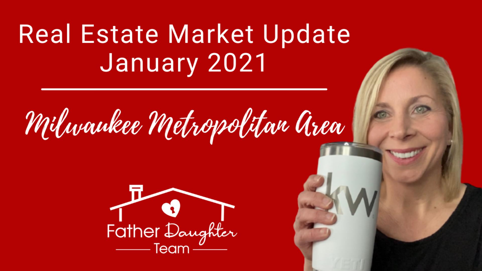 Real Estate Market Update January 2021 | Milwaukee Metropolitan Area