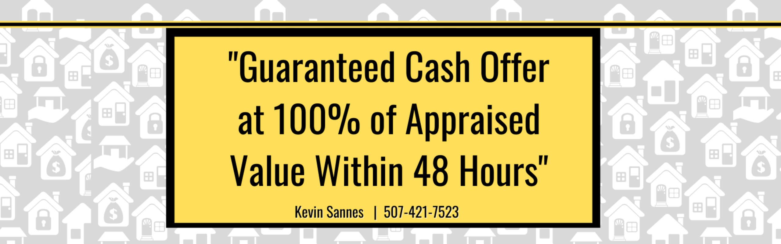 Guaranteed Cash Offer- 100% of Appraised